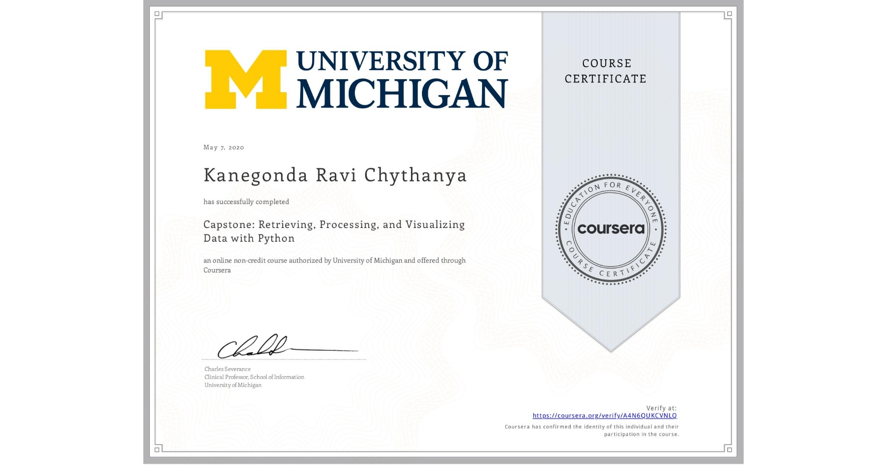 View certificate for Kanegonda Ravi Chythanya, Capstone: Retrieving, Processing, and Visualizing Data with Python, an online non-credit course authorized by University of Michigan and offered through Coursera