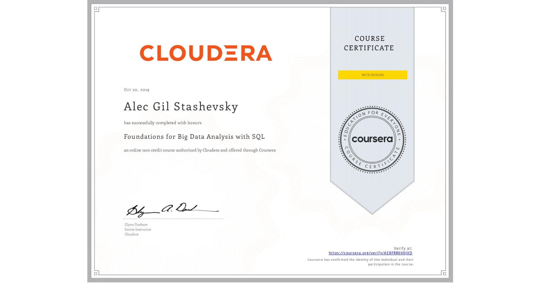 View certificate for Alec Gil Stashevsky, Foundations for Big Data Analysis with SQL, an online non-credit course authorized by Cloudera and offered through Coursera