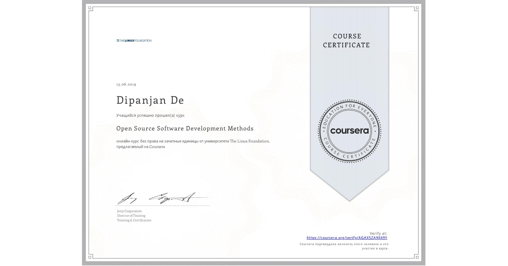 View certificate for Dipanjan De, Open Source Software Development Methods, an online non-credit course authorized by The Linux Foundation and offered through Coursera