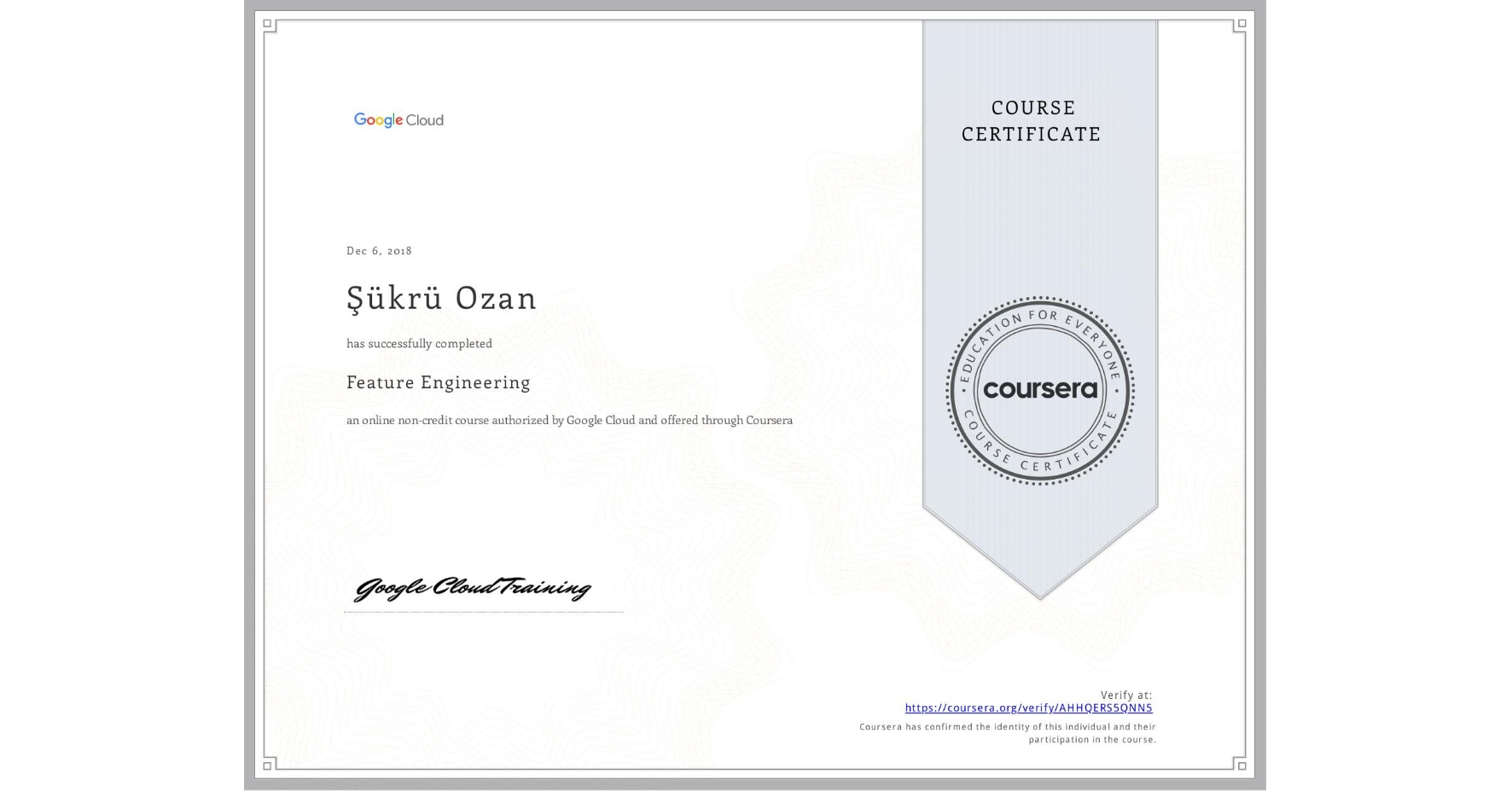 View certificate for Şükrü Ozan, Feature Engineering, an online non-credit course authorized by Google Cloud and offered through Coursera