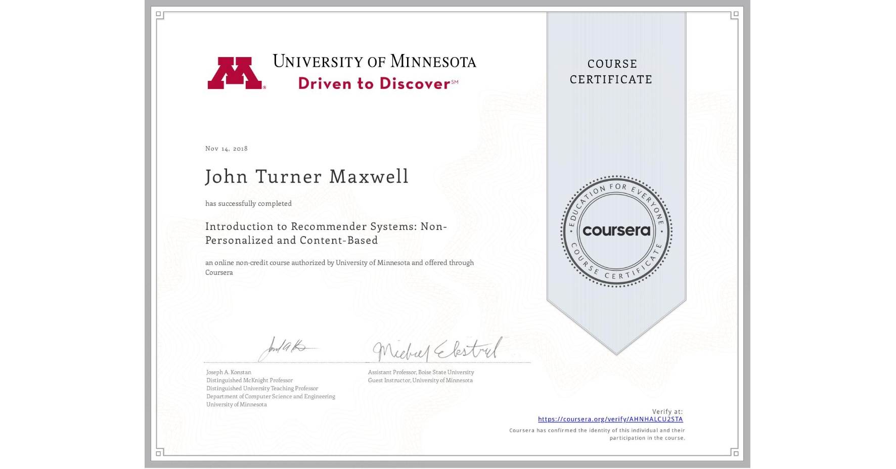 View certificate for John Turner Maxwell, Introduction to Recommender Systems:  Non-Personalized and Content-Based, an online non-credit course authorized by University of Minnesota and offered through Coursera
