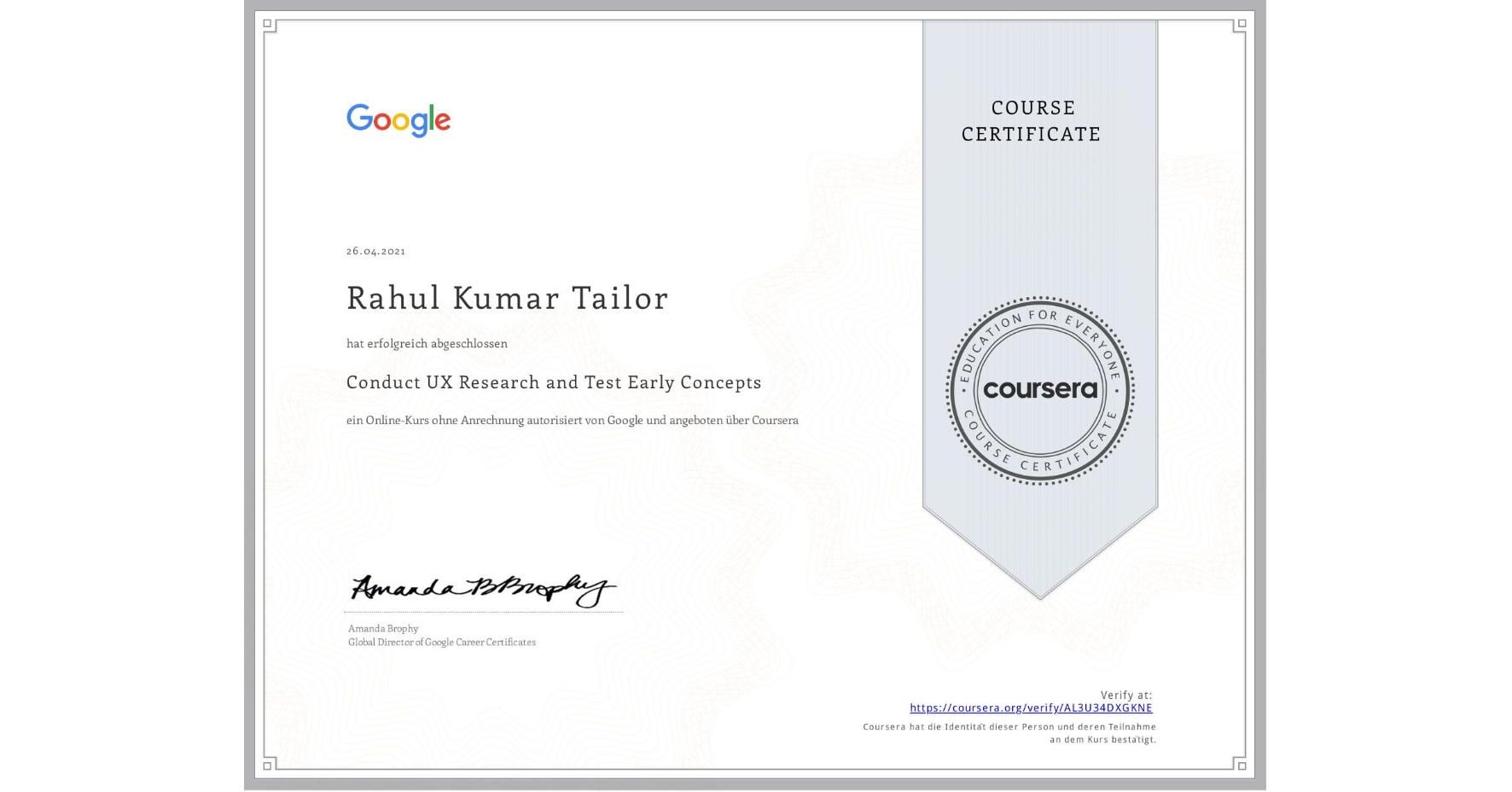 View certificate for Rahul Kumar Tailor, Conduct UX Research and Test Early Concepts, an online non-credit course authorized by Google and offered through Coursera