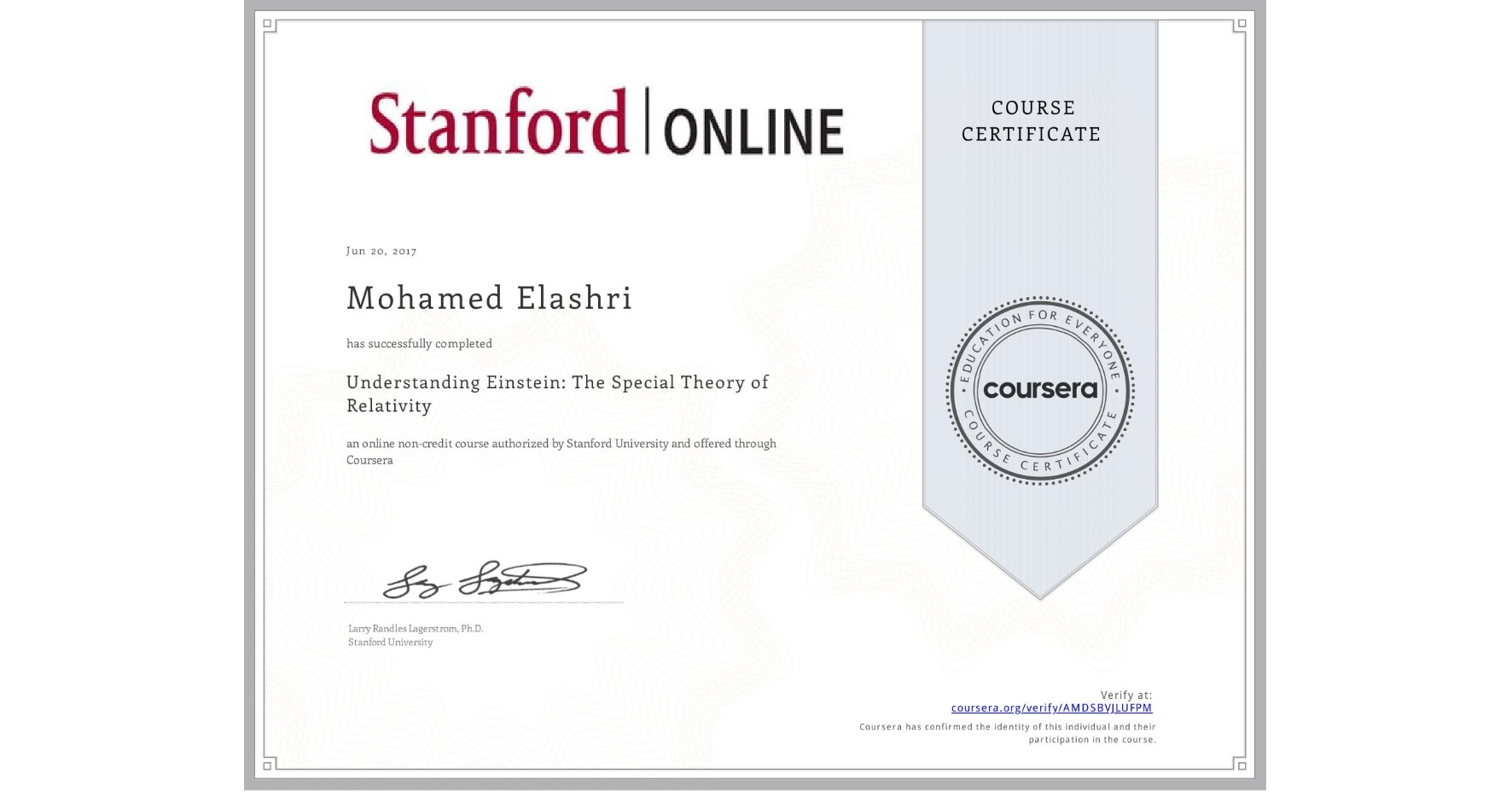View certificate for Mohamed Elashri, Understanding Einstein: The Special Theory of Relativity, an online non-credit course authorized by Stanford University and offered through Coursera