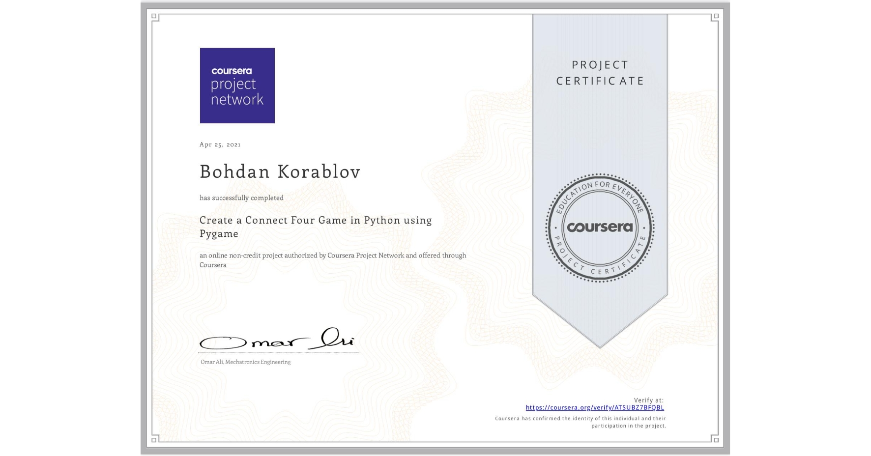 View certificate for Bohdan Korablov, Create a Connect Four Game in Python using Pygame, an online non-credit course authorized by Coursera Project Network and offered through Coursera