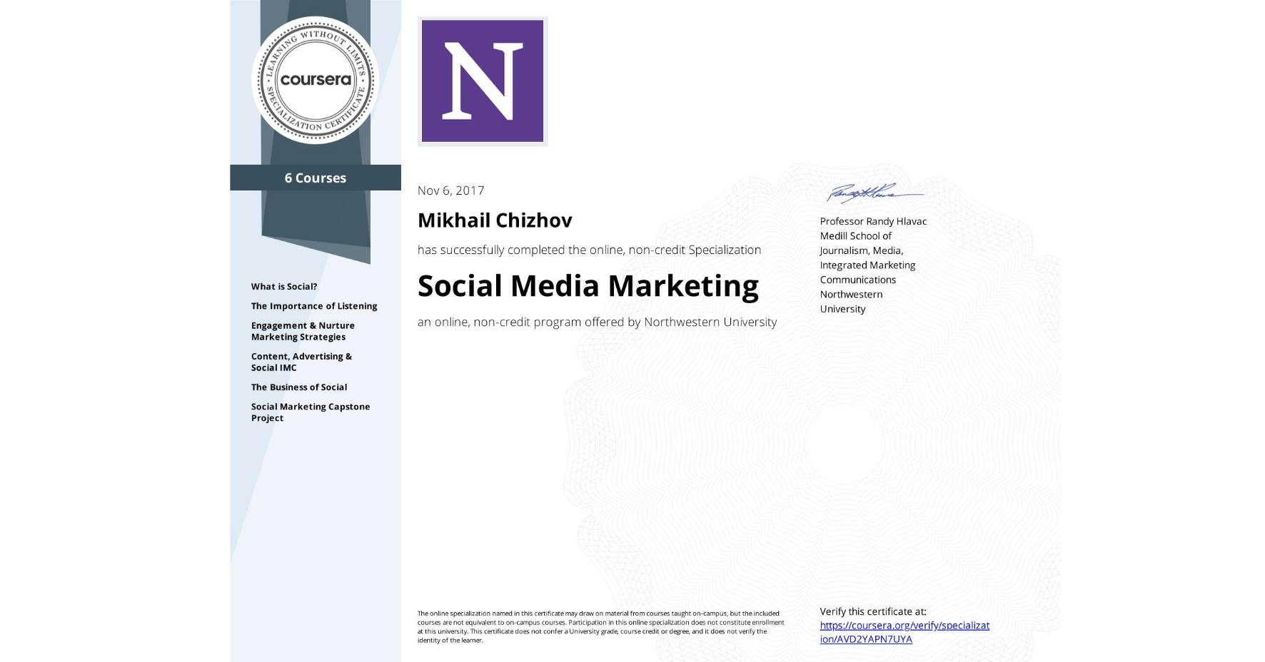 View certificate for Mikhail Chizhov, Social Media Marketing, offered through Coursera. an online, non-credit program offered by Northwestern University