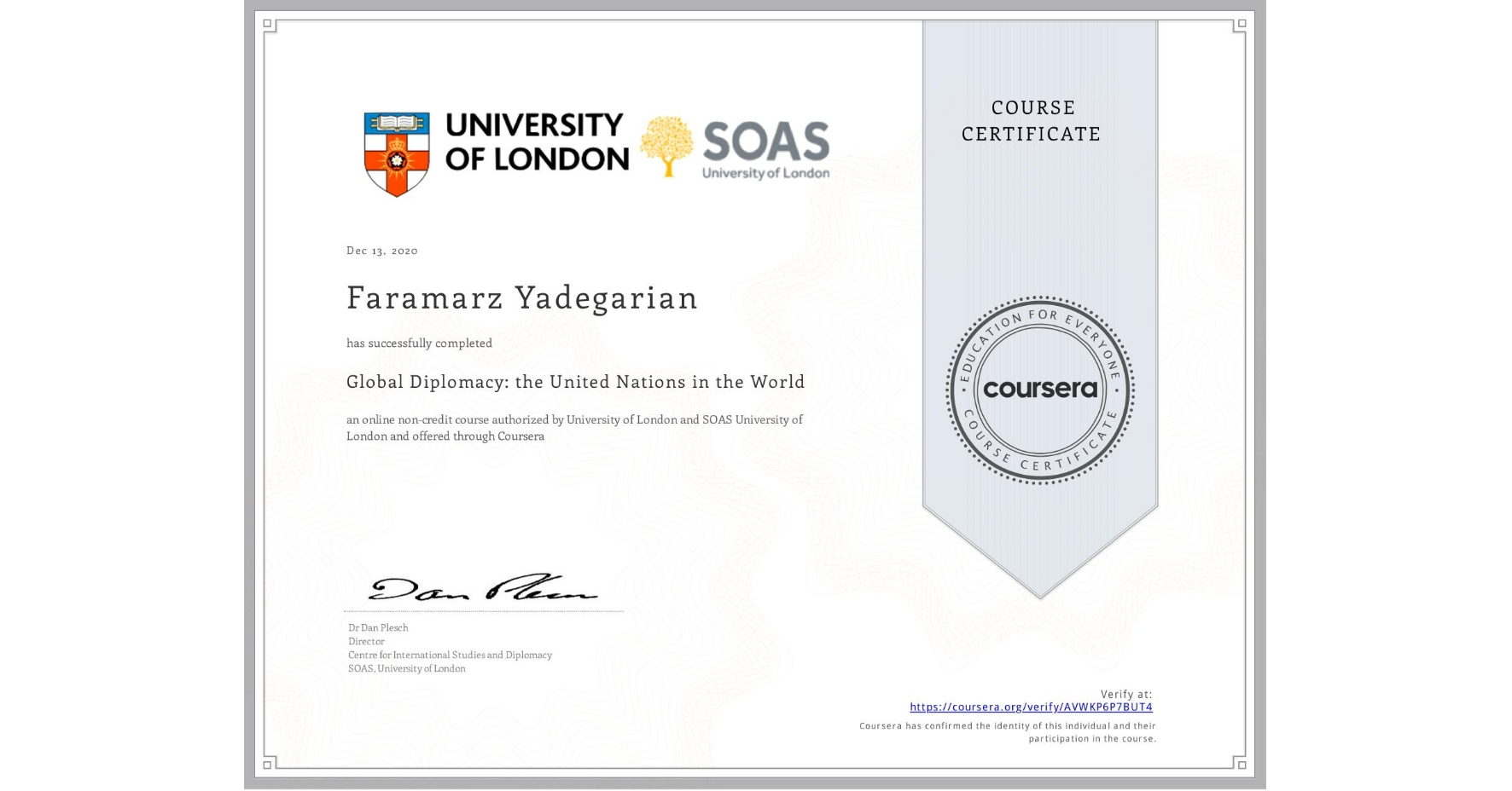 View certificate for Faramarz Yadegarian, Global Diplomacy: the United Nations in the World, an online non-credit course authorized by University of London & SOAS University of London and offered through Coursera