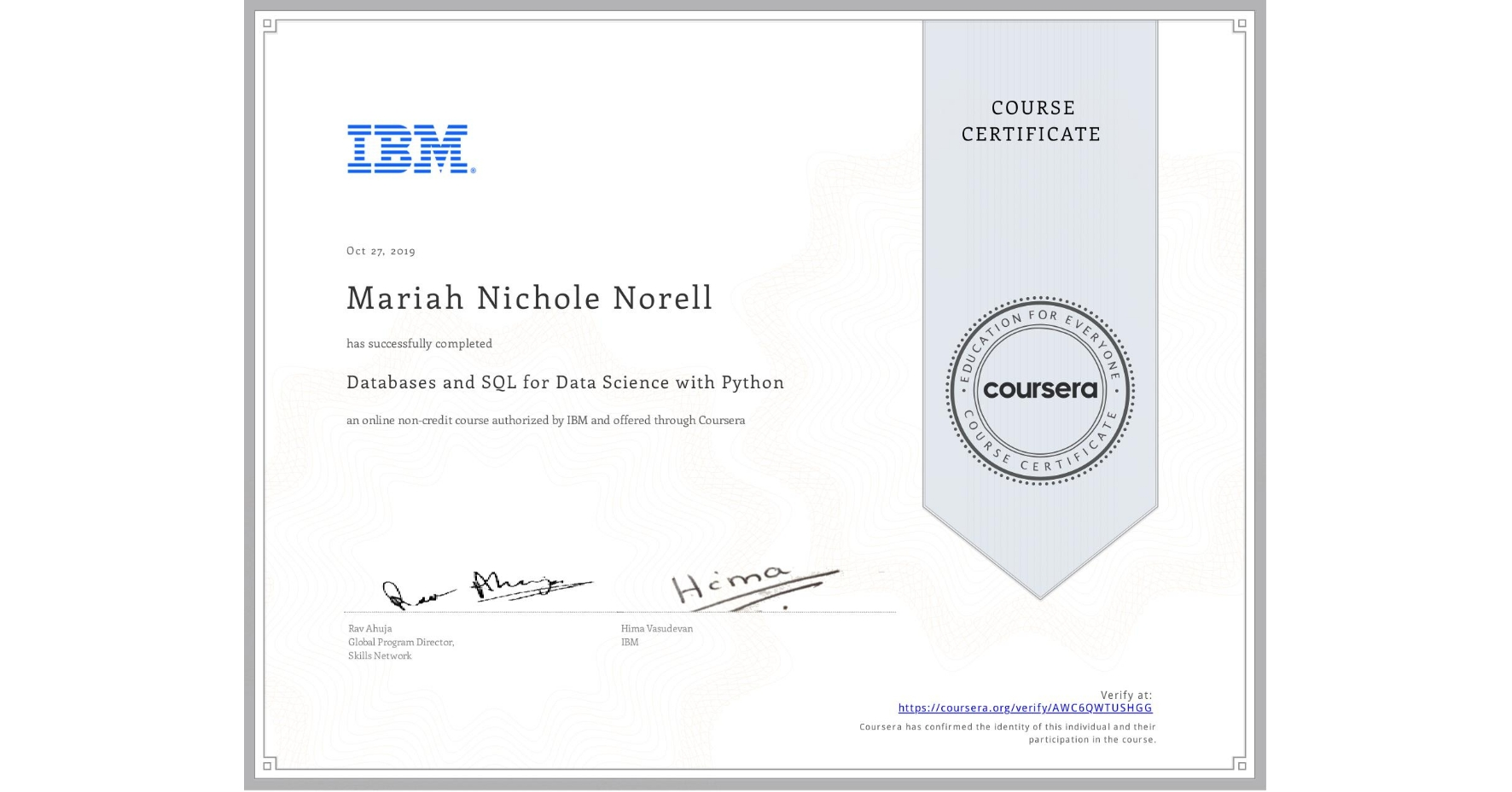 View certificate for Mariah Nichole Norell, Databases and SQL for Data Science with Python, an online non-credit course authorized by IBM and offered through Coursera