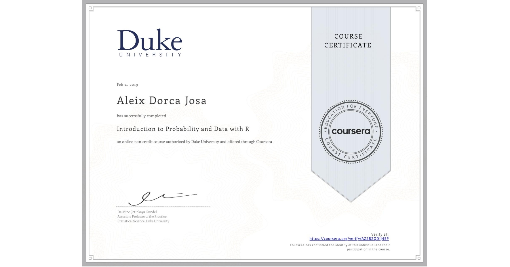 View certificate for Aleix Dorca Josa, Introduction to Probability and Data with R, an online non-credit course authorized by Duke University and offered through Coursera