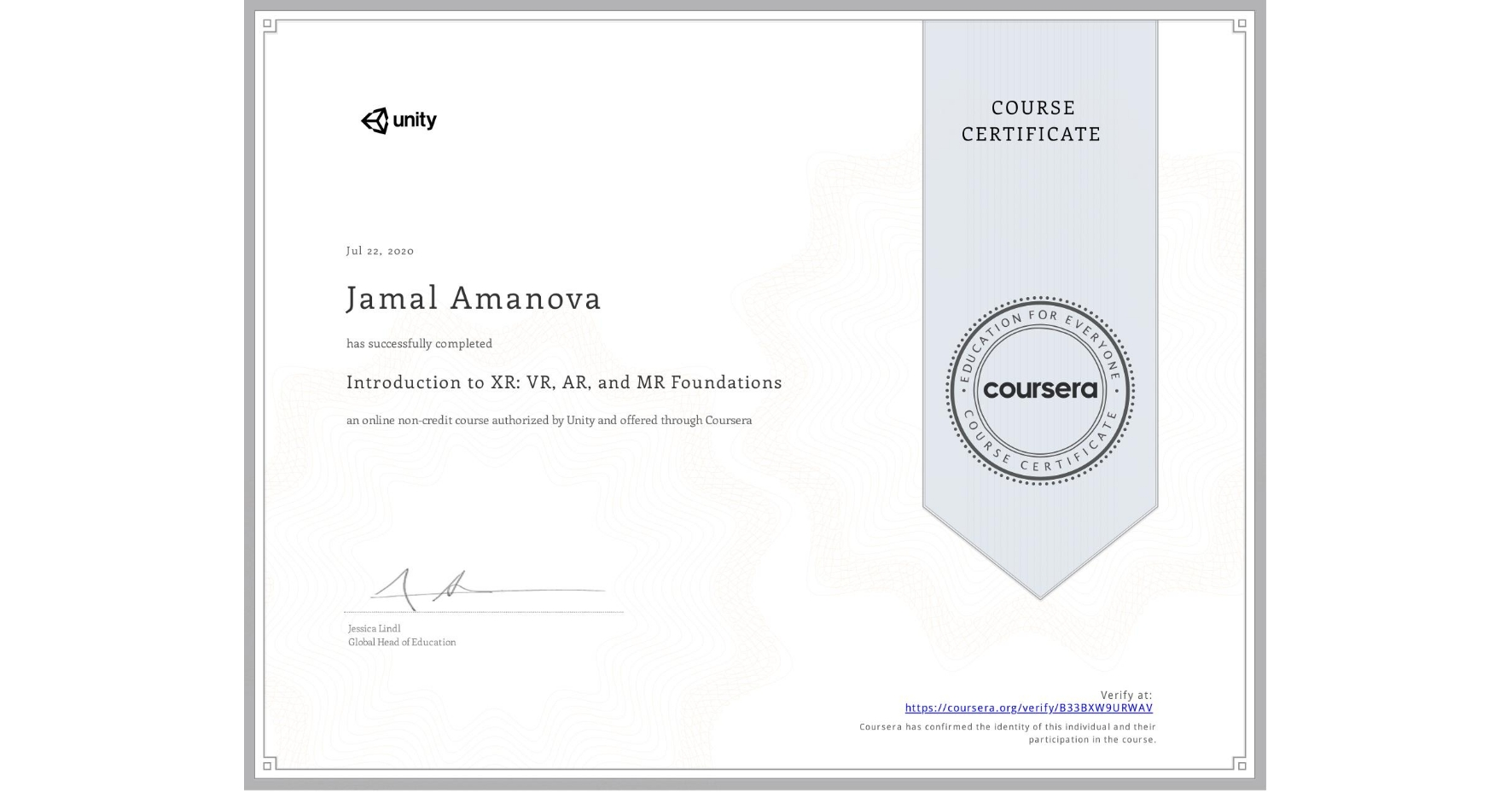 View certificate for Jamal Amanova, Introduction to XR: VR, AR, and MR Foundations, an online non-credit course authorized by Unity and offered through Coursera