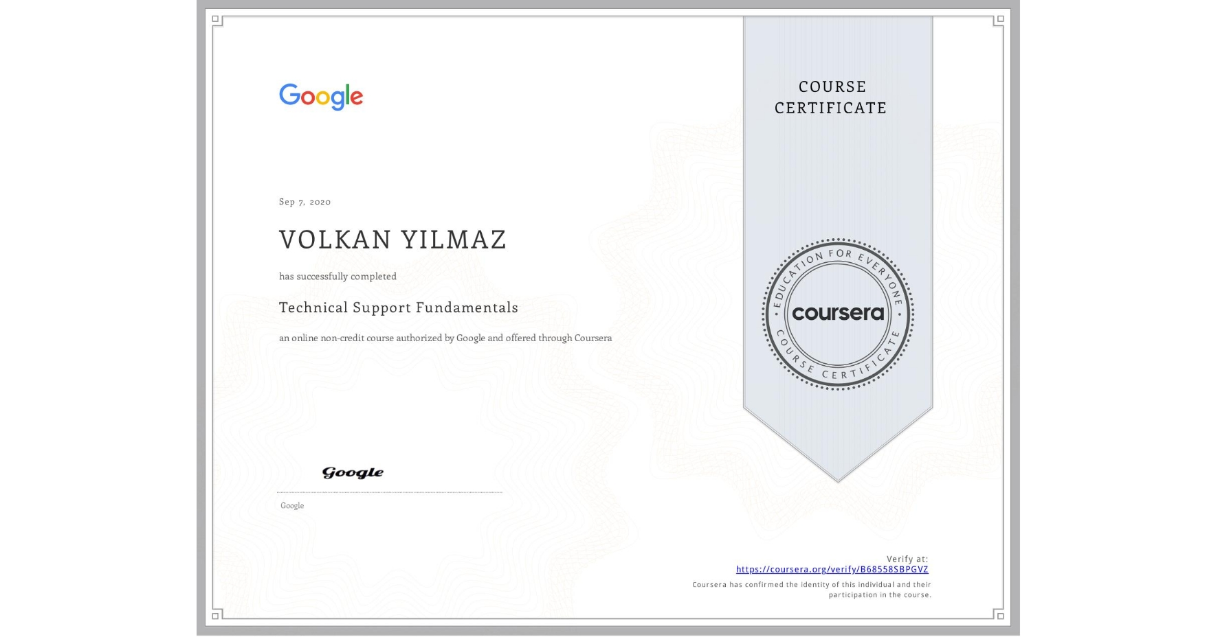 View certificate for VOLKAN YILMAZ, Technical Support Fundamentals, an online non-credit course authorized by Google and offered through Coursera