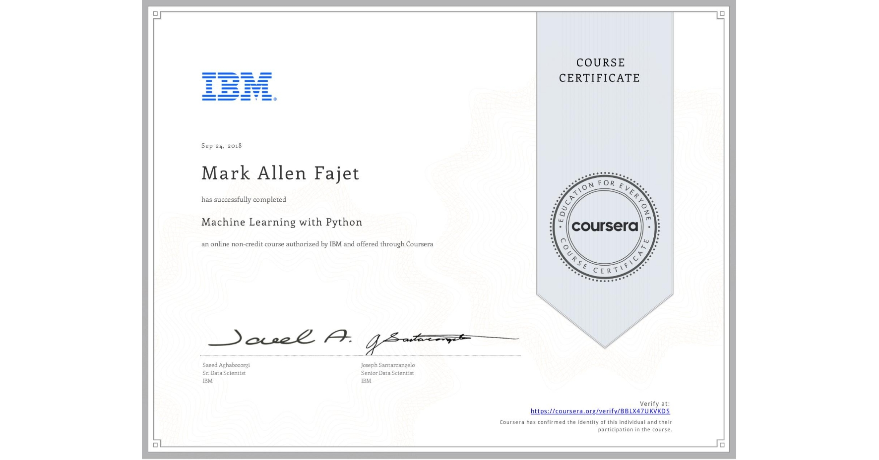 View certificate for Mark Allen Fajet, Machine Learning with Python, an online non-credit course authorized by IBM and offered through Coursera