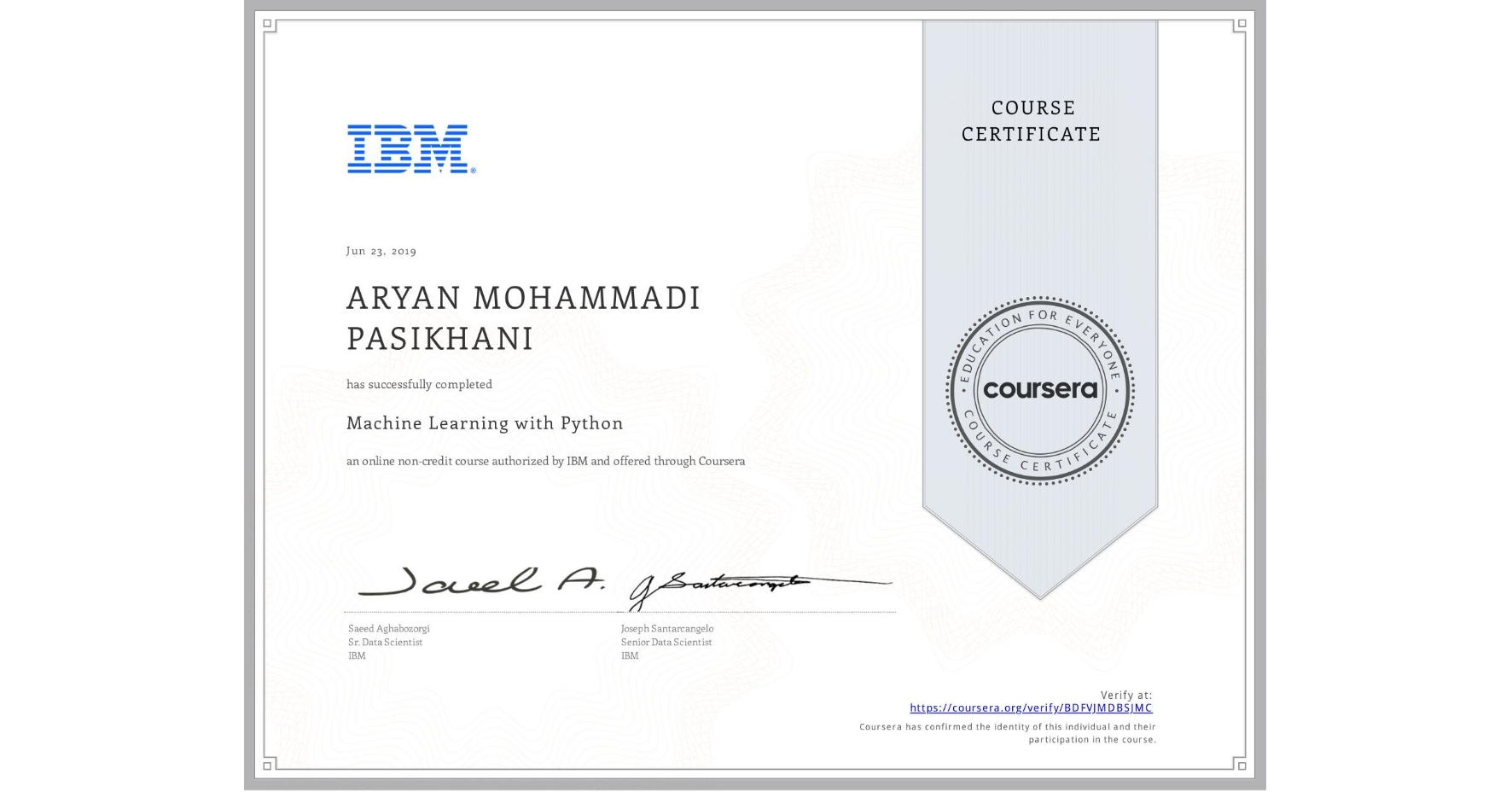 View certificate for ARYAN MOHAMMADI PASIKHANI, Machine Learning with Python, an online non-credit course authorized by IBM and offered through Coursera