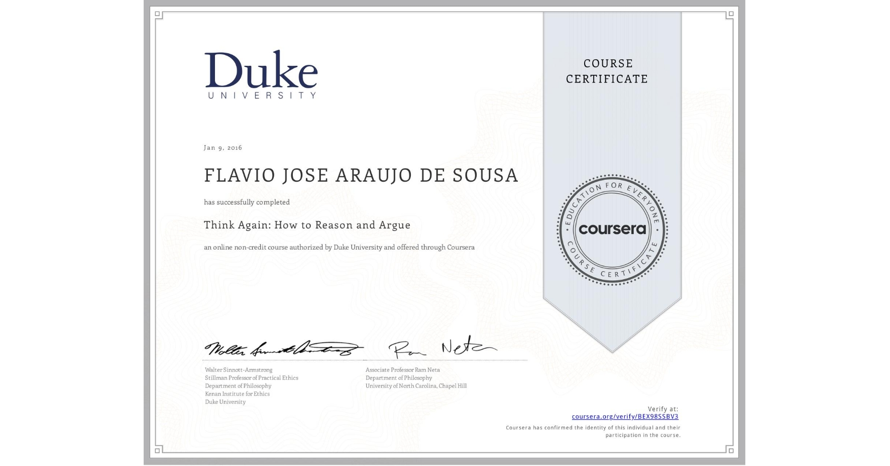 View certificate for Flávio Sousa, Think Again: How to Reason and Argue, an online non-credit course authorized by Duke University and offered through Coursera