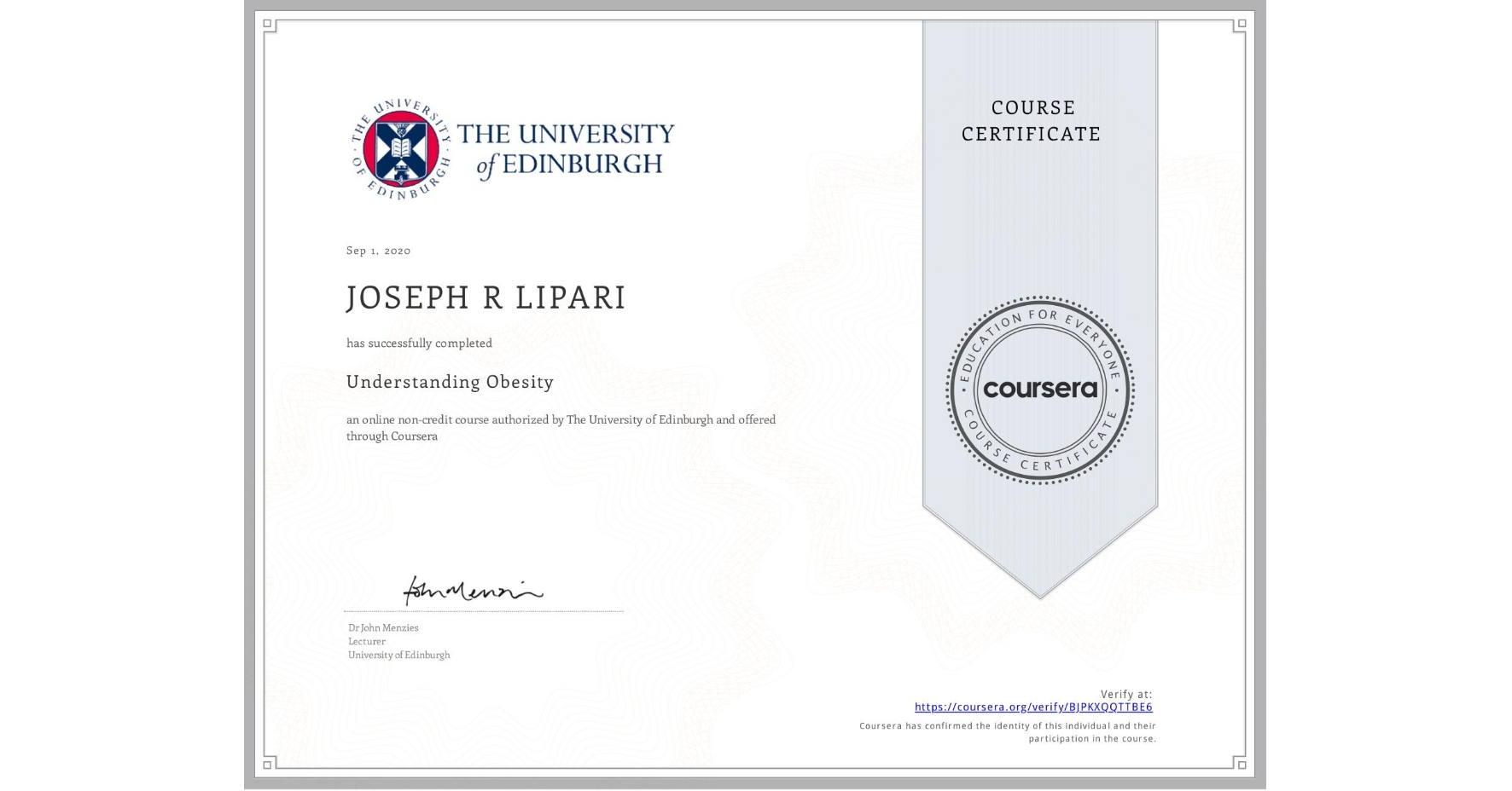 View certificate for JOSEPH R  LIPARI, Understanding Obesity, an online non-credit course authorized by The University of Edinburgh and offered through Coursera