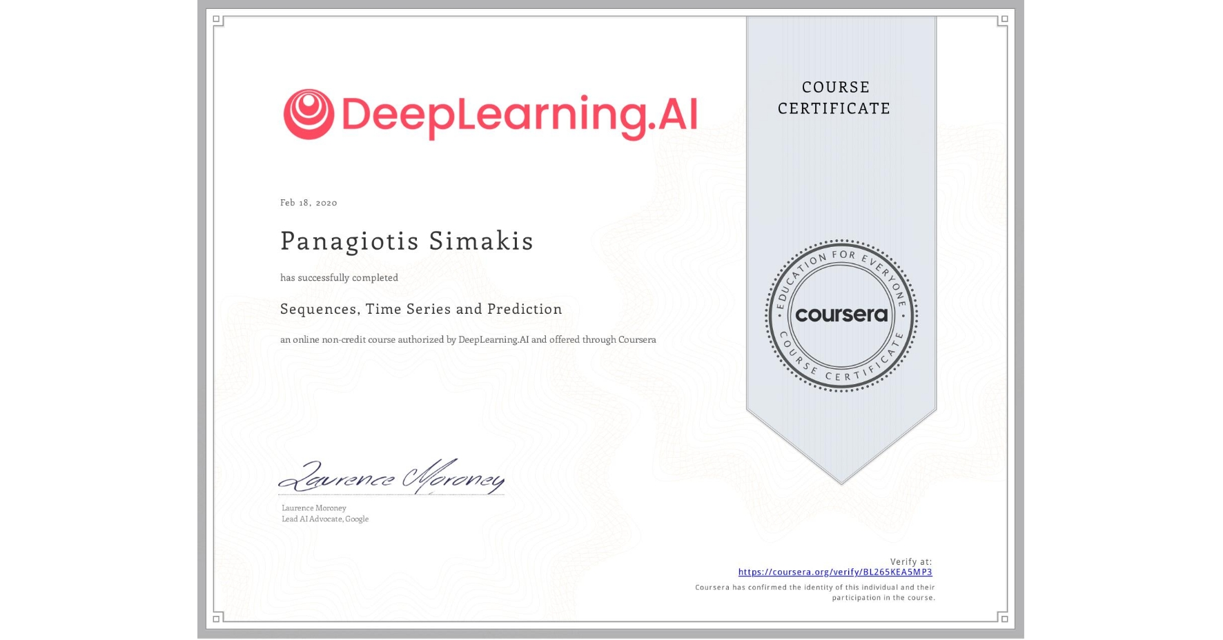 View certificate for Panagiotis Simakis, Sequences, Time Series and Prediction, an online non-credit course authorized by DeepLearning.AI and offered through Coursera