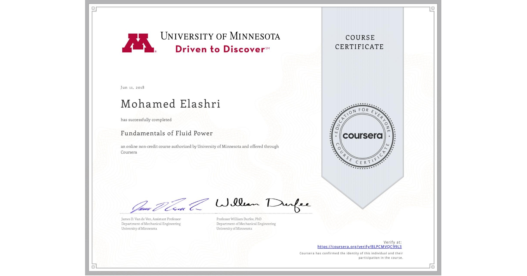 View certificate for Mohamed Elashri, Fundamentals of Fluid Power, an online non-credit course authorized by University of Minnesota and offered through Coursera