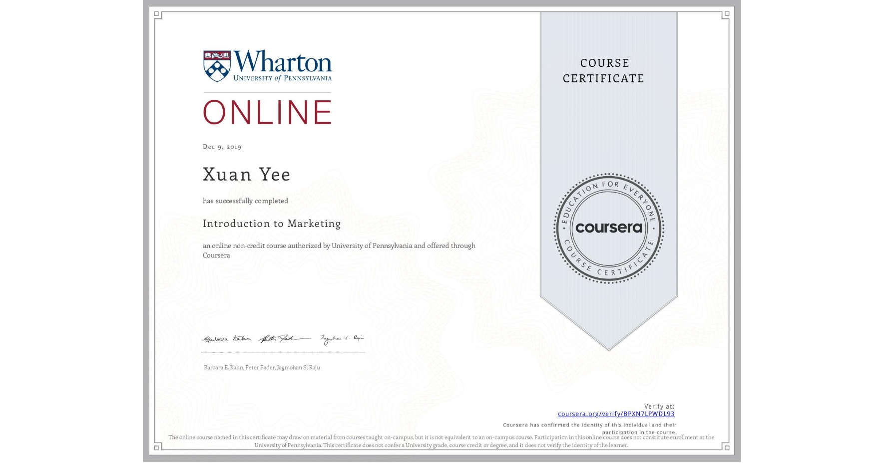 View certificate for Xuan Yee, Introduction to Marketing, an online non-credit course authorized by University of Pennsylvania and offered through Coursera