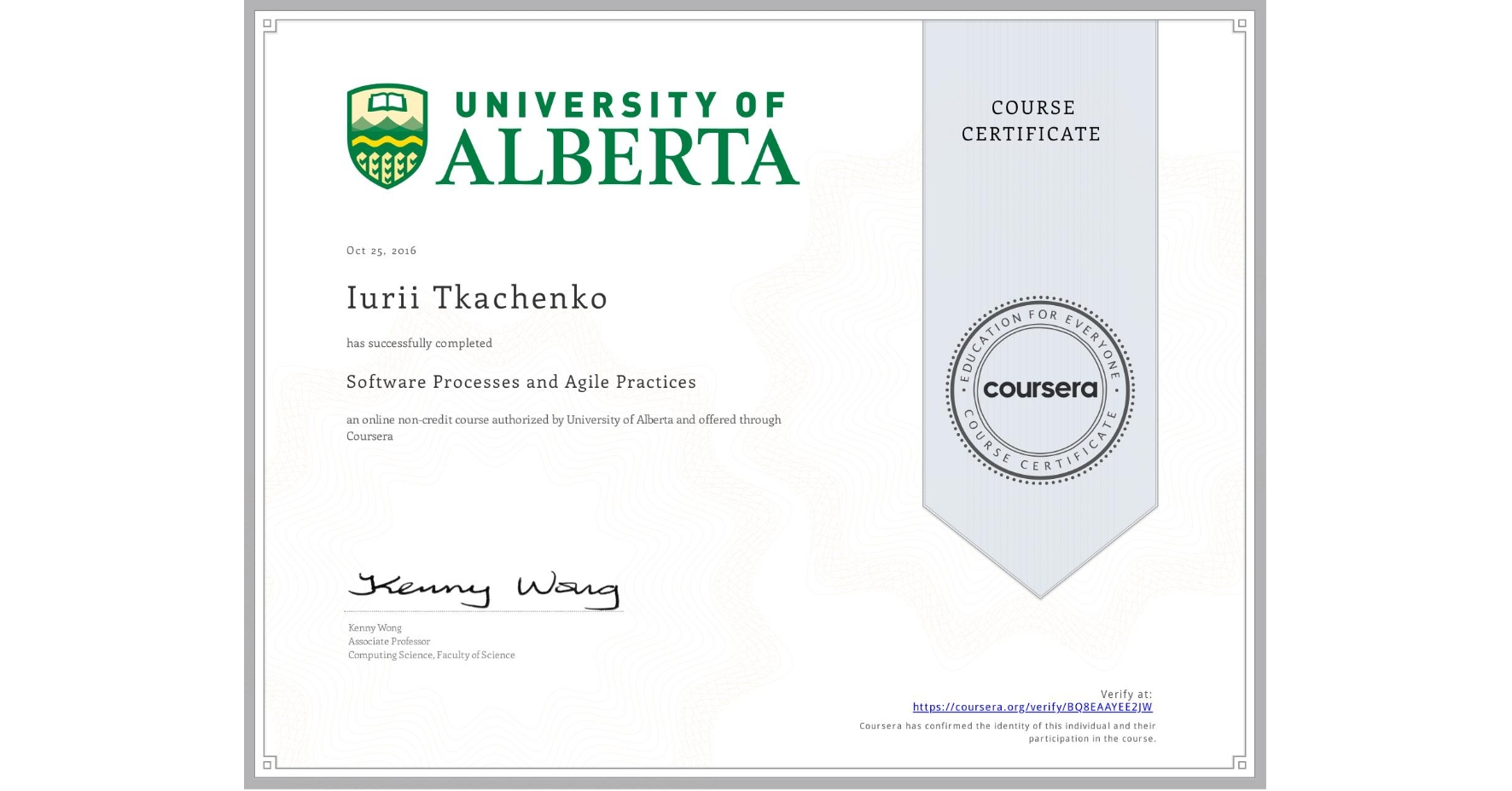 View certificate for Iurii Tkachenko, Software Processes and Agile Practices, an online non-credit course authorized by University of Alberta and offered through Coursera