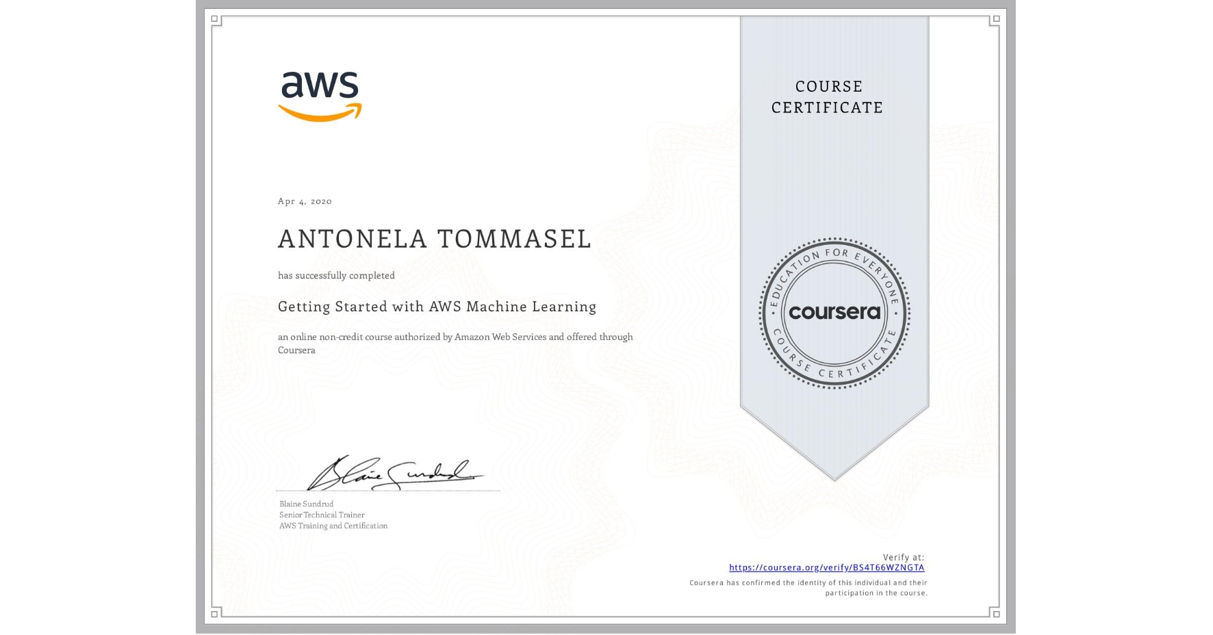 View certificate for Antonela Tommasel, Getting Started with AWS Machine Learning, an online non-credit course authorized by Amazon Web Services and offered through Coursera