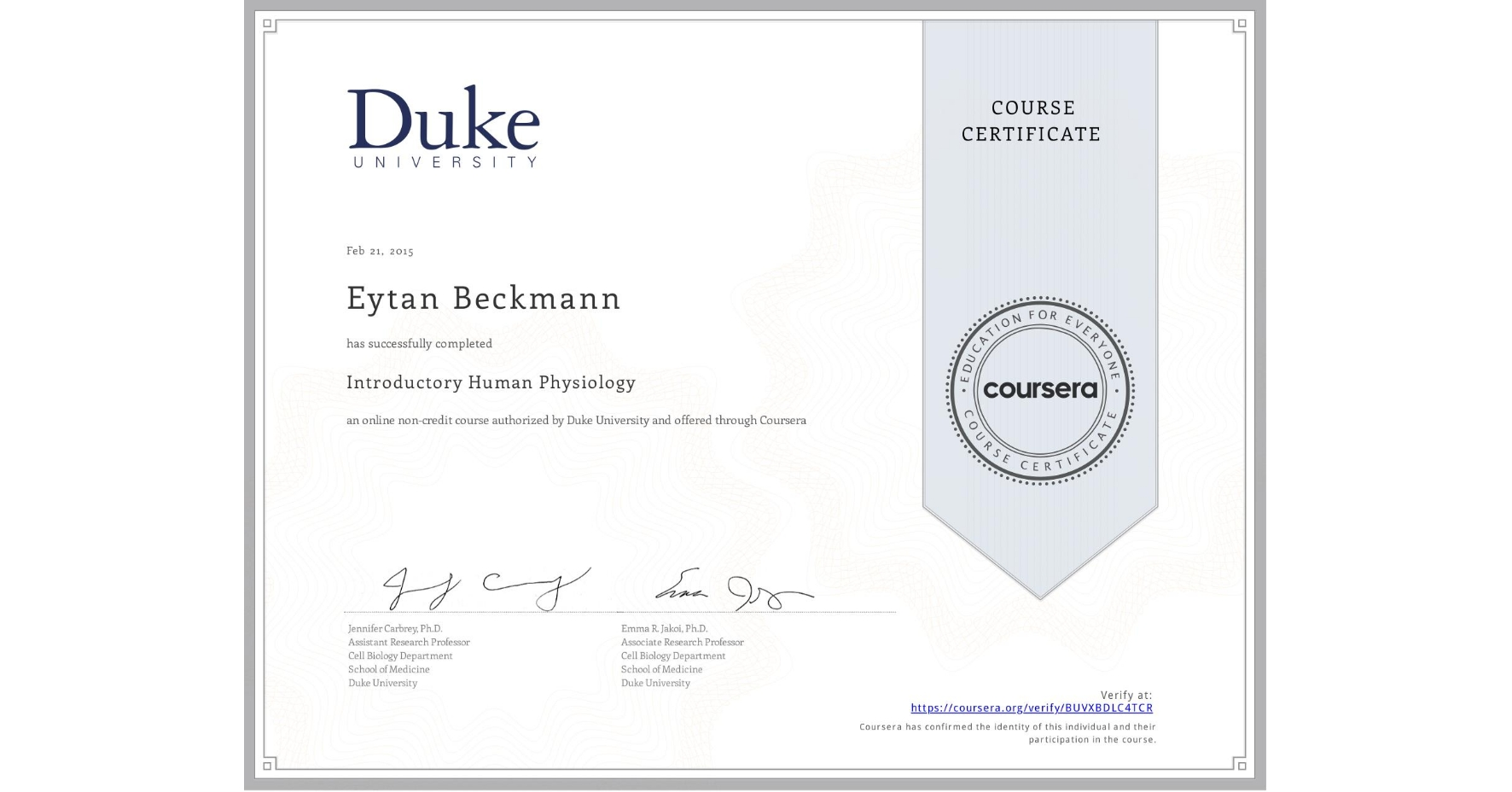 View certificate for Eytan Beckmann, Introductory Human Physiology, an online non-credit course authorized by Duke University and offered through Coursera