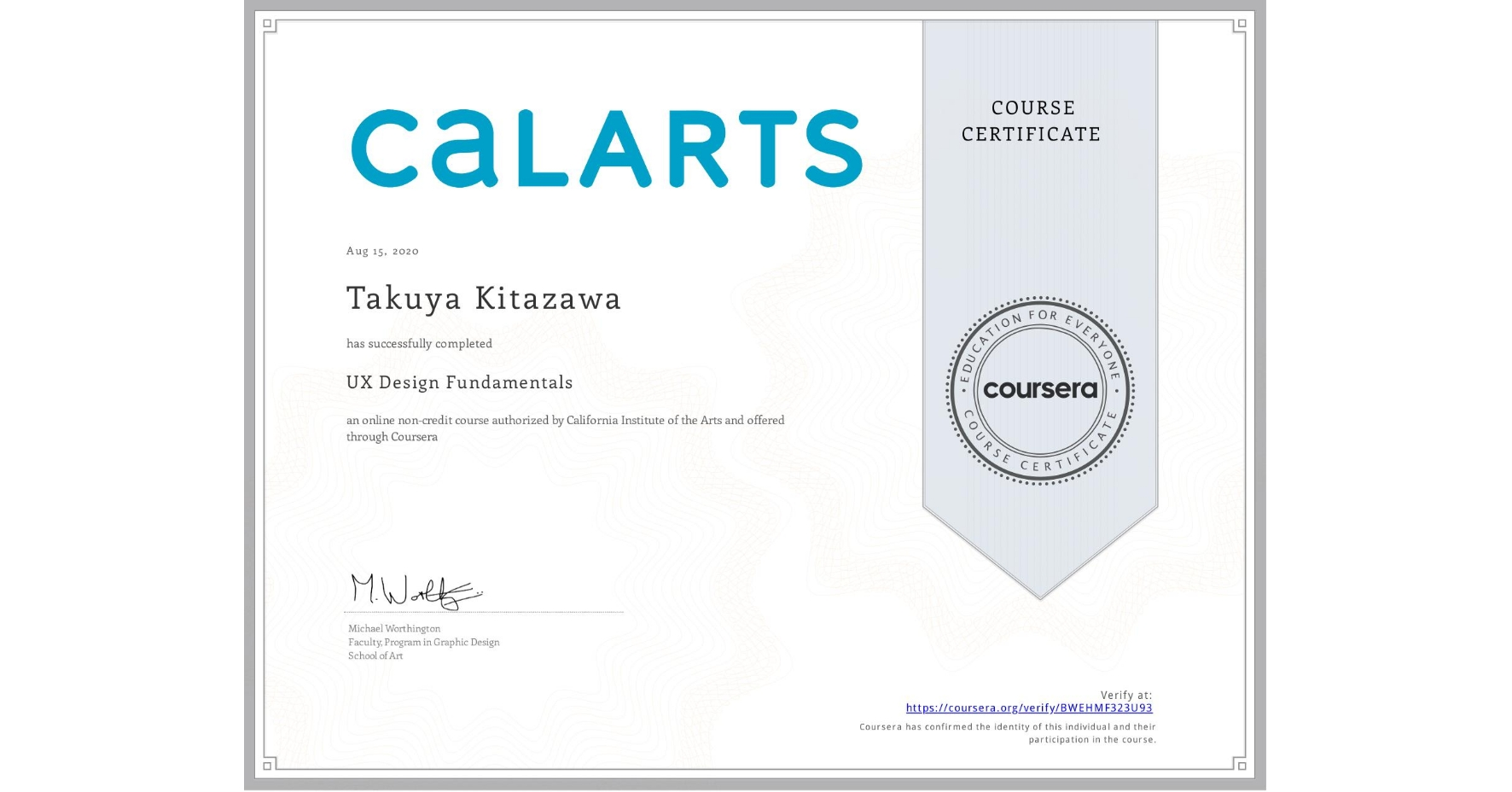 View certificate for Takuya Kitazawa, UX Design Fundamentals, an online non-credit course authorized by California Institute of the Arts and offered through Coursera
