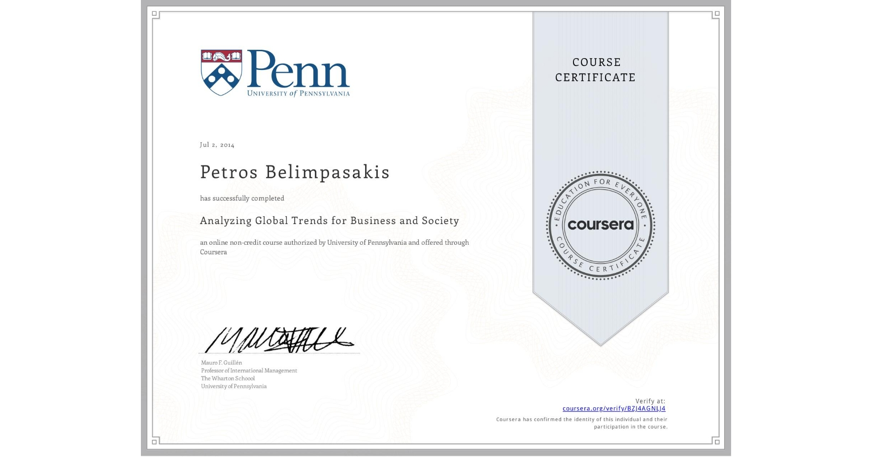 View certificate for Petros Belimpasakis, Analyzing Global Trends for Business and Society, an online non-credit course authorized by University of Pennsylvania and offered through Coursera