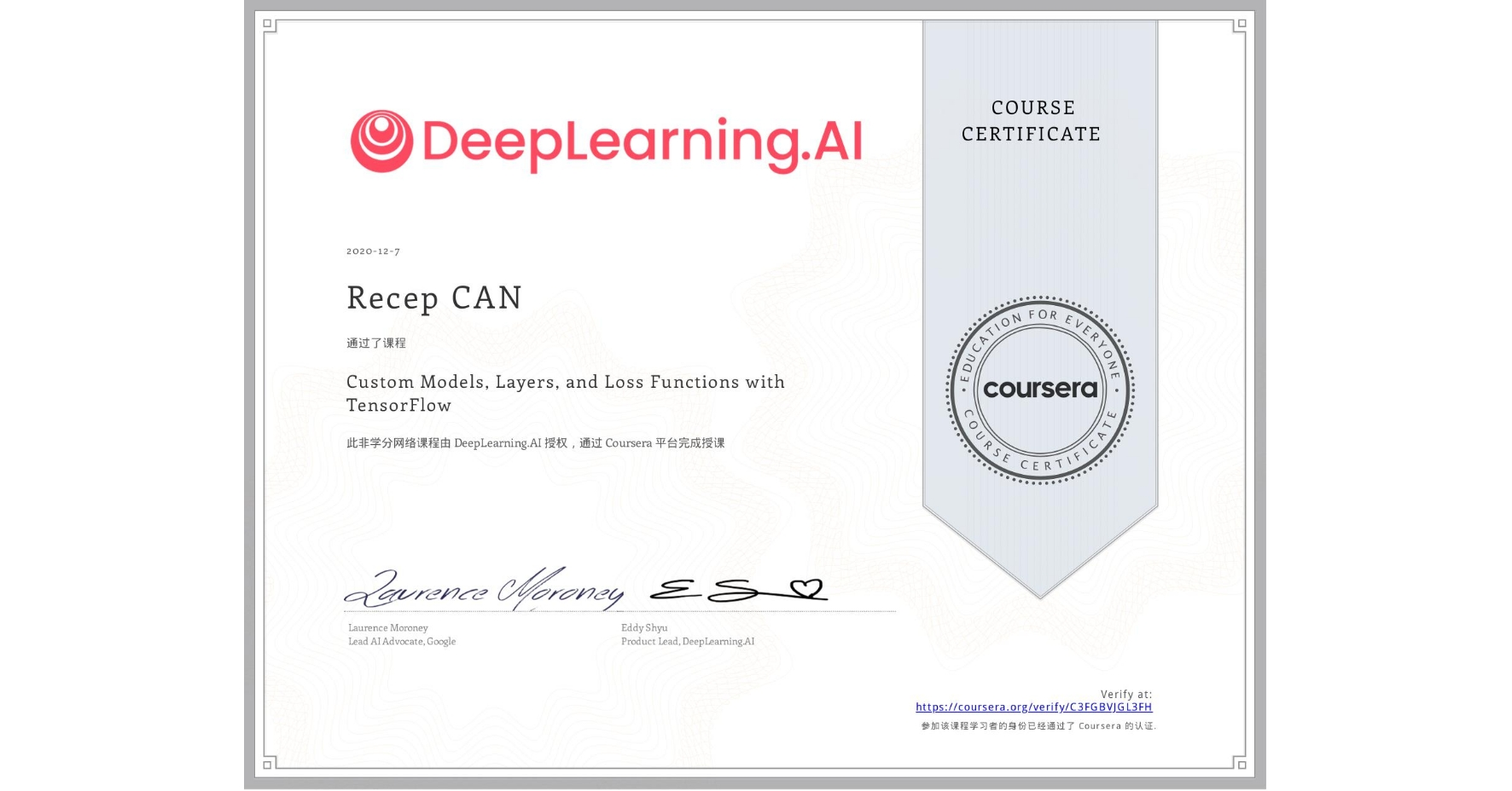 View certificate for Recep CAN, Custom Models, Layers, and Loss Functions with TensorFlow, an online non-credit course authorized by DeepLearning.AI and offered through Coursera
