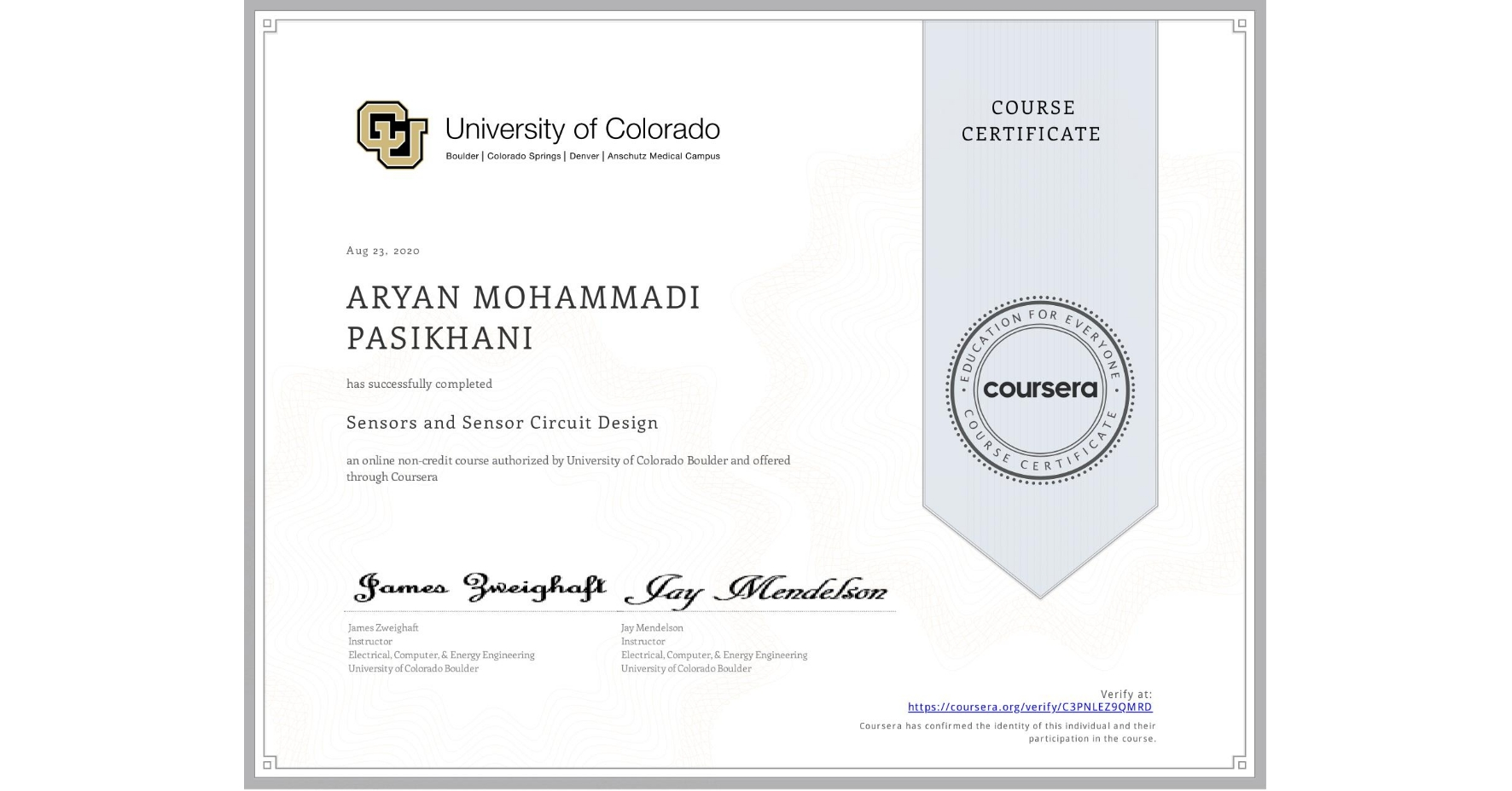 View certificate for ARYAN MOHAMMADI PASIKHANI, Sensors and Sensor Circuit Design, an online non-credit course authorized by University of Colorado Boulder and offered through Coursera