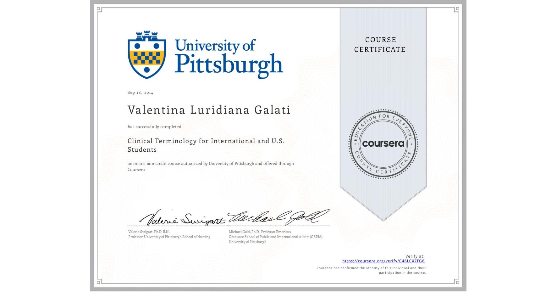 View certificate for Valentina Luridiana Galati, Clinical Terminology for International and U.S. Students, an online non-credit course authorized by University of Pittsburgh and offered through Coursera
