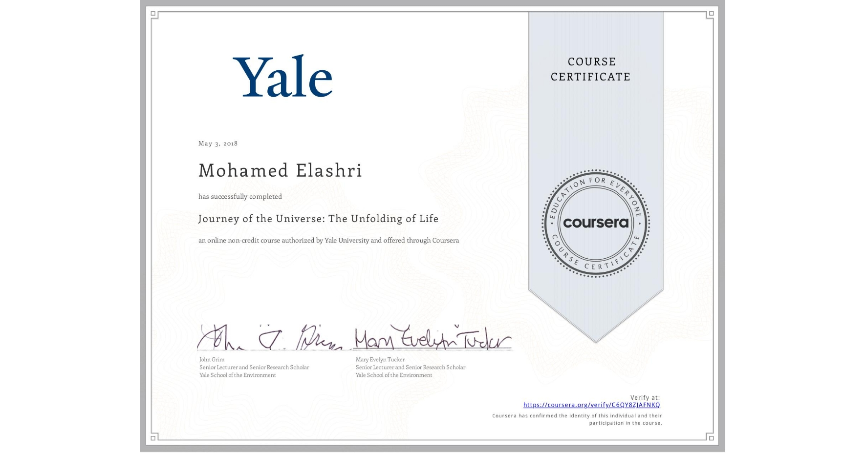 View certificate for Mohamed Elashri, Journey of the Universe: The Unfolding of Life, an online non-credit course authorized by Yale University and offered through Coursera