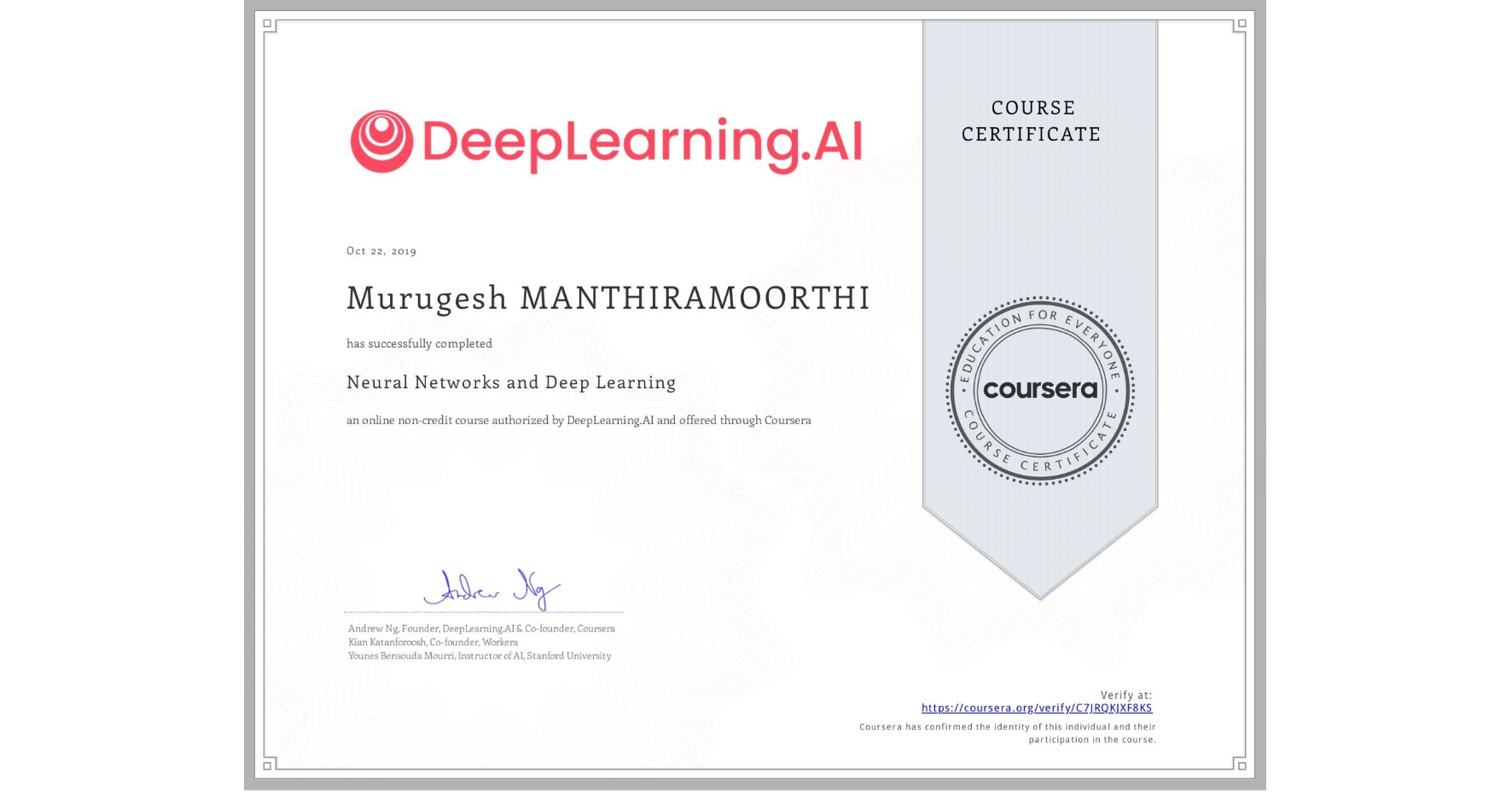 View certificate for Murugesh Manthiramoorthi, Neural Networks and Deep Learning, an online non-credit course authorized by DeepLearning.AI and offered through Coursera
