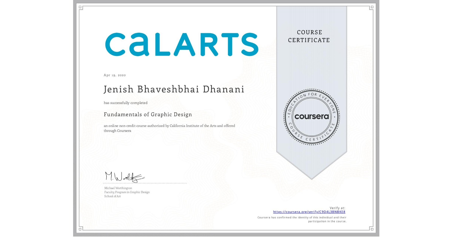 View certificate for Jenish Bhaveshbhai Dhanani, Fundamentals of Graphic Design, an online non-credit course authorized by California Institute of the Arts and offered through Coursera