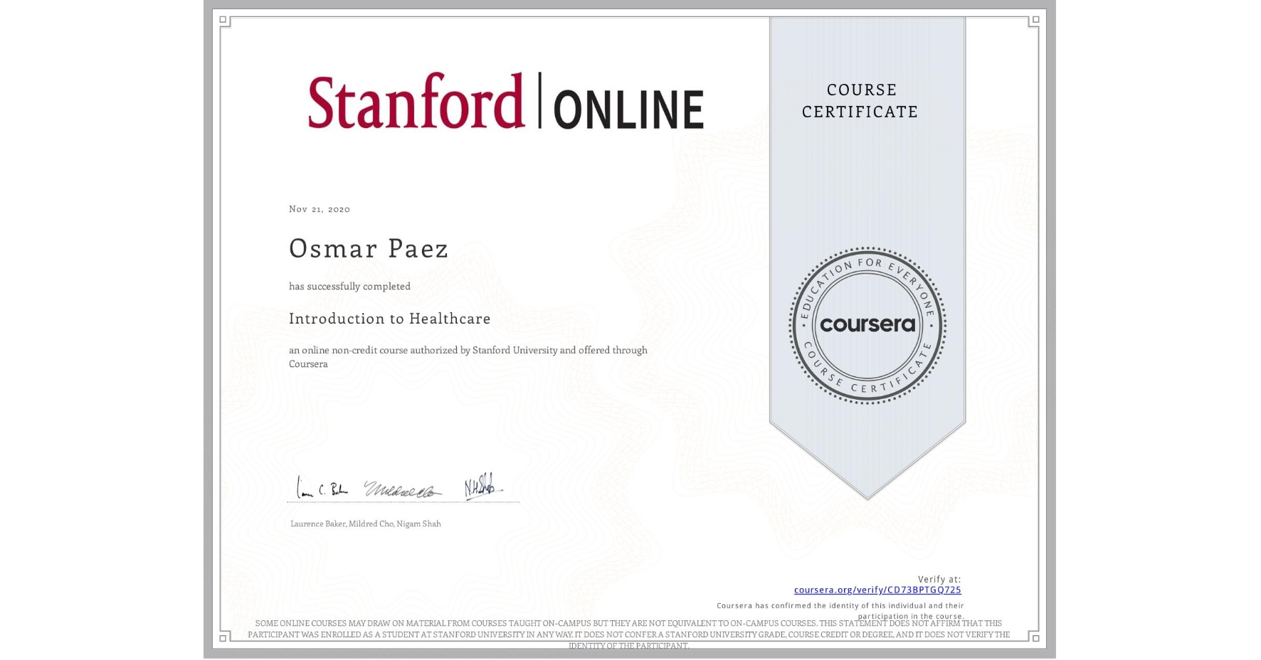 View certificate for Osmar Paez, Introduction to Healthcare, an online non-credit course authorized by Stanford University and offered through Coursera