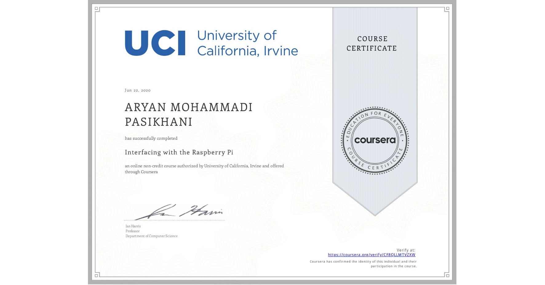 View certificate for ARYAN MOHAMMADI PASIKHANI, Interfacing with the Raspberry Pi, an online non-credit course authorized by University of California, Irvine and offered through Coursera