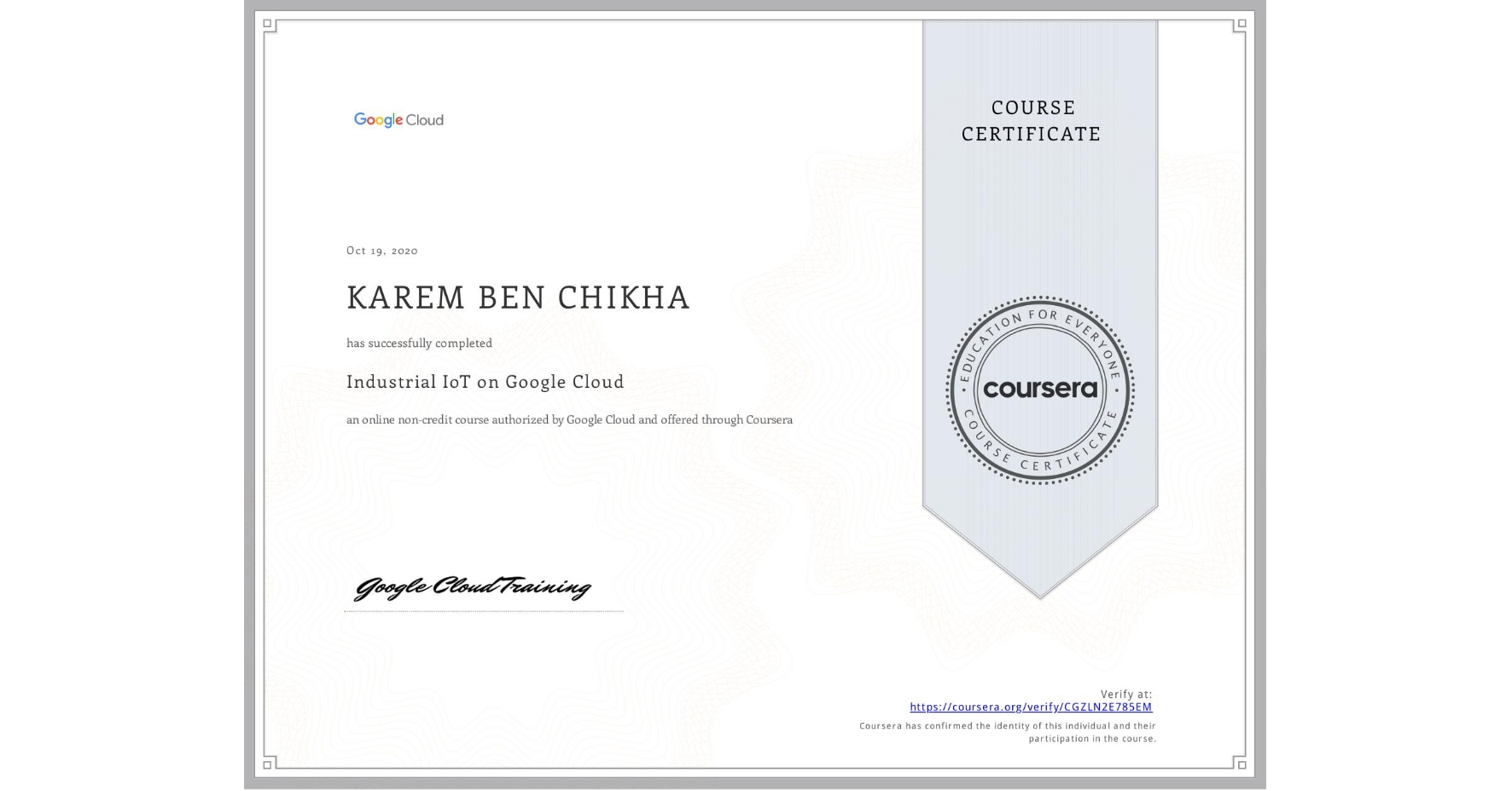 View certificate for KAREM BEN CHIKHA, Industrial IoT on Google Cloud Platform, an online non-credit course authorized by Google Cloud and offered through Coursera
