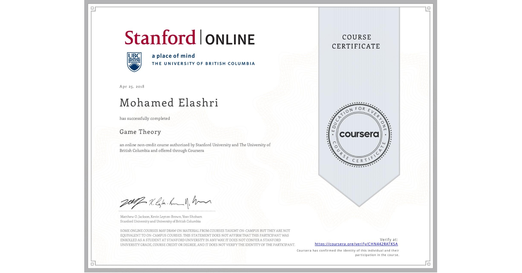 View certificate for Mohamed Elashri, Game Theory, an online non-credit course authorized by Stanford University & The University of British Columbia and offered through Coursera