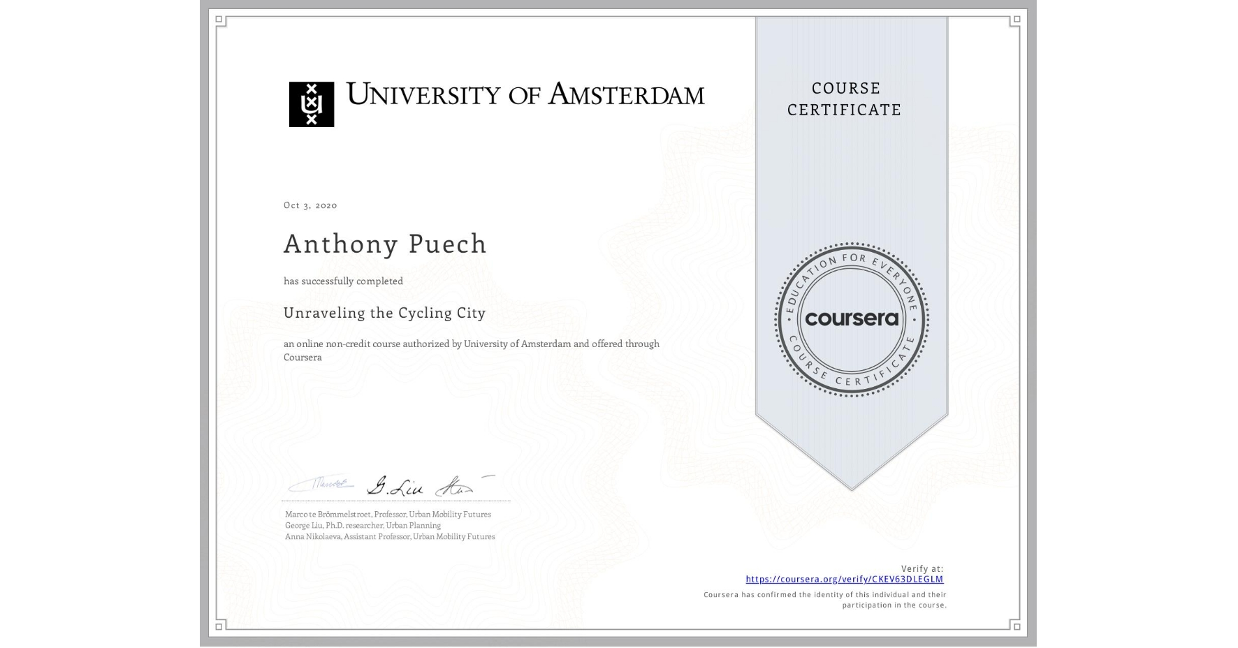 View certificate for Anthony Puech, Unraveling the Cycling City, an online non-credit course authorized by University of Amsterdam and offered through Coursera