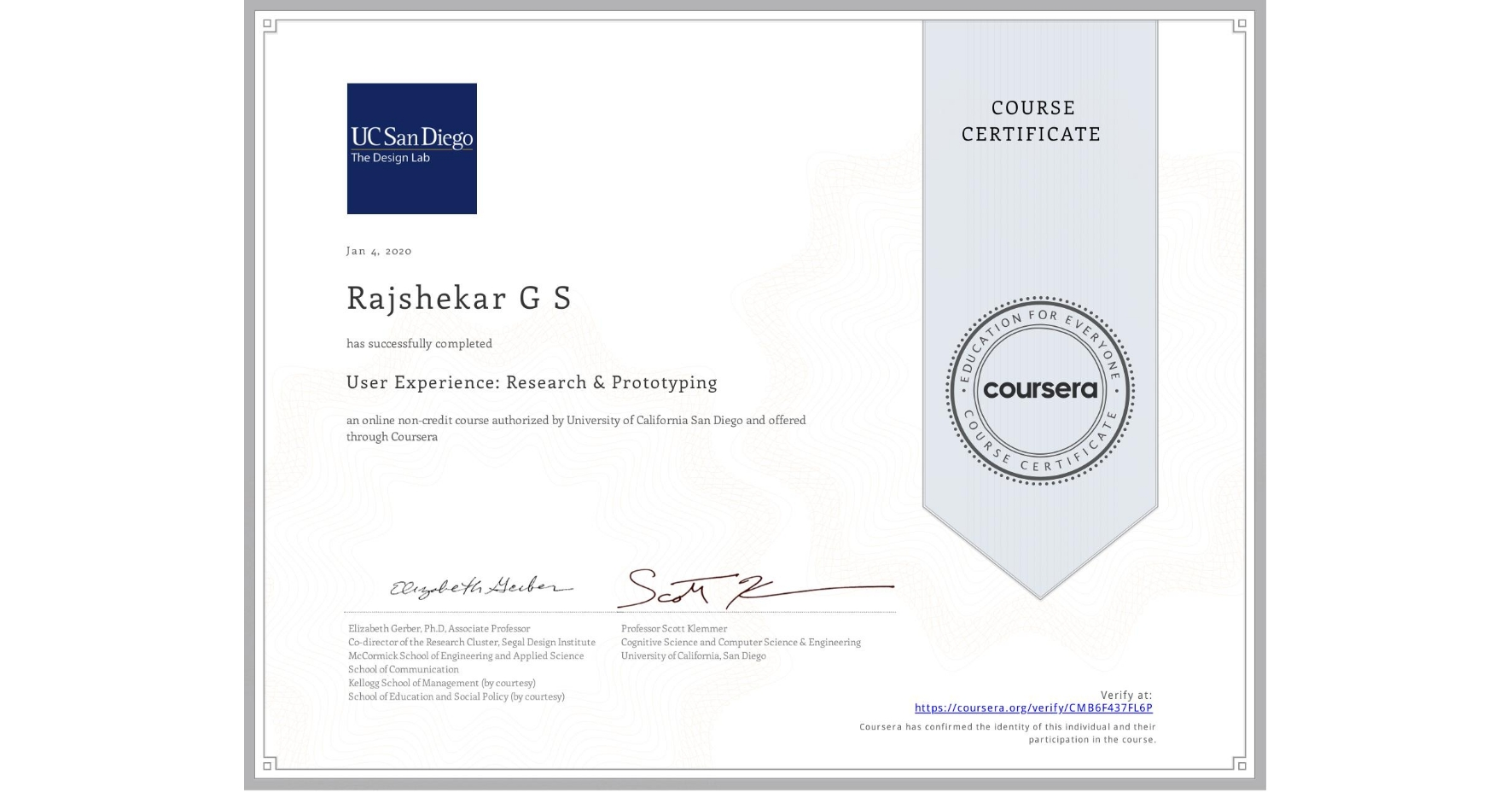 View certificate for Rajshekar G S, User Experience: Research & Prototyping, an online non-credit course authorized by University of California San Diego and offered through Coursera