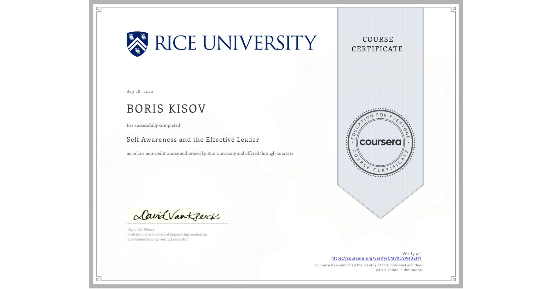 View certificate for BORIS KISOV, Self Awareness and the Effective Leader, an online non-credit course authorized by Rice University and offered through Coursera