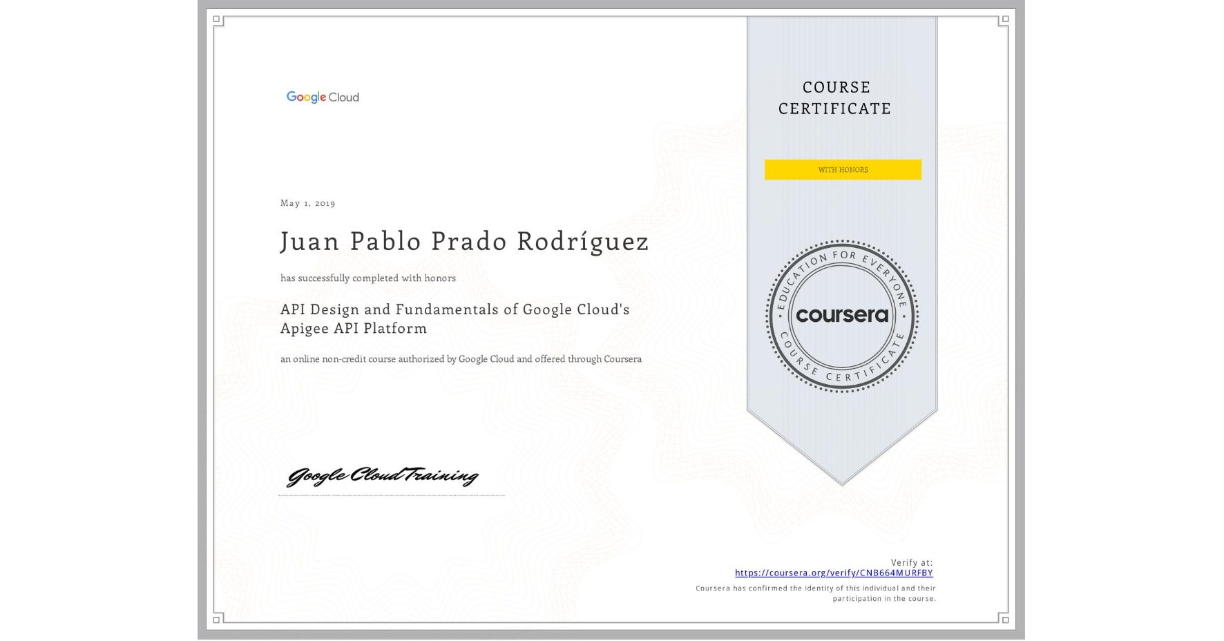 View certificate for Juan Pablo Prado Rodríguez, API Design and Fundamentals of Google Cloud's Apigee API Platform, an online non-credit course authorized by Google Cloud and offered through Coursera