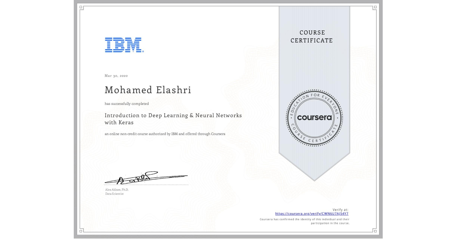 View certificate for Mohamed Elashri, Introduction to Deep Learning & Neural Networks with Keras, an online non-credit course authorized by IBM and offered through Coursera