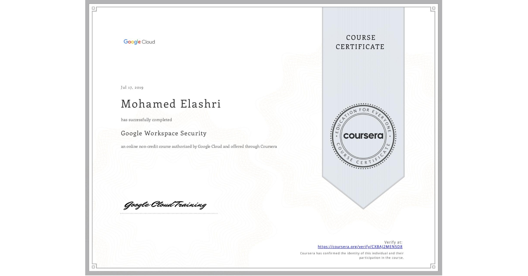 View certificate for Mohamed Elashri, Google Workspace Security, an online non-credit course authorized by Google Cloud and offered through Coursera