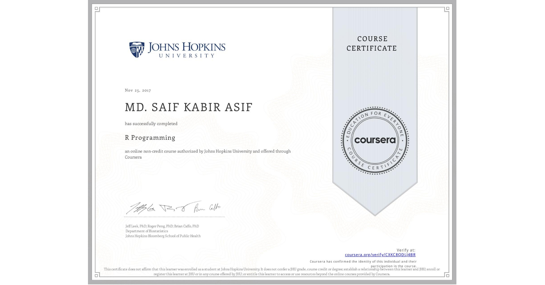 View certificate for Md. Saif Kabir  Asif, R Programming, an online non-credit course authorized by Johns Hopkins University and offered through Coursera