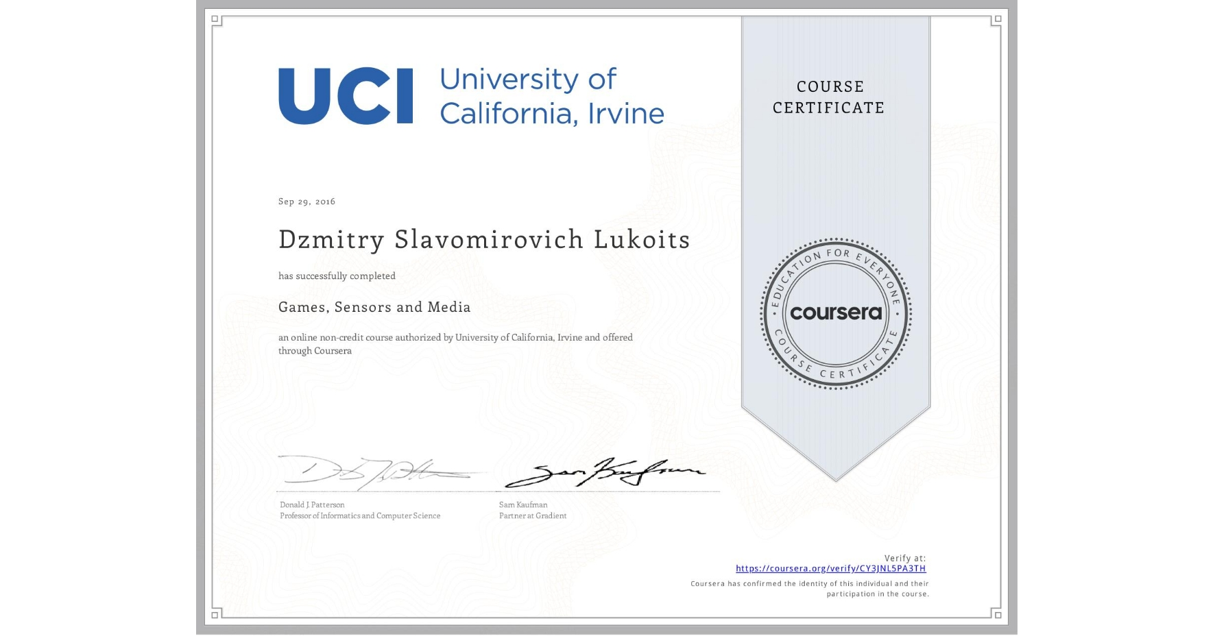 View certificate for Dzmitry Slavomirovich Lukoits, Games, Sensors and Media, an online non-credit course authorized by University of California, Irvine and offered through Coursera