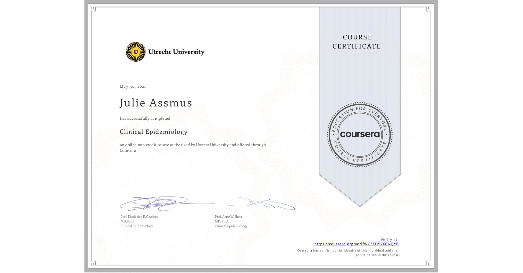 View certificate for Julie Assmus, Clinical Epidemiology, an online non-credit course authorized by Utrecht University and offered through Coursera