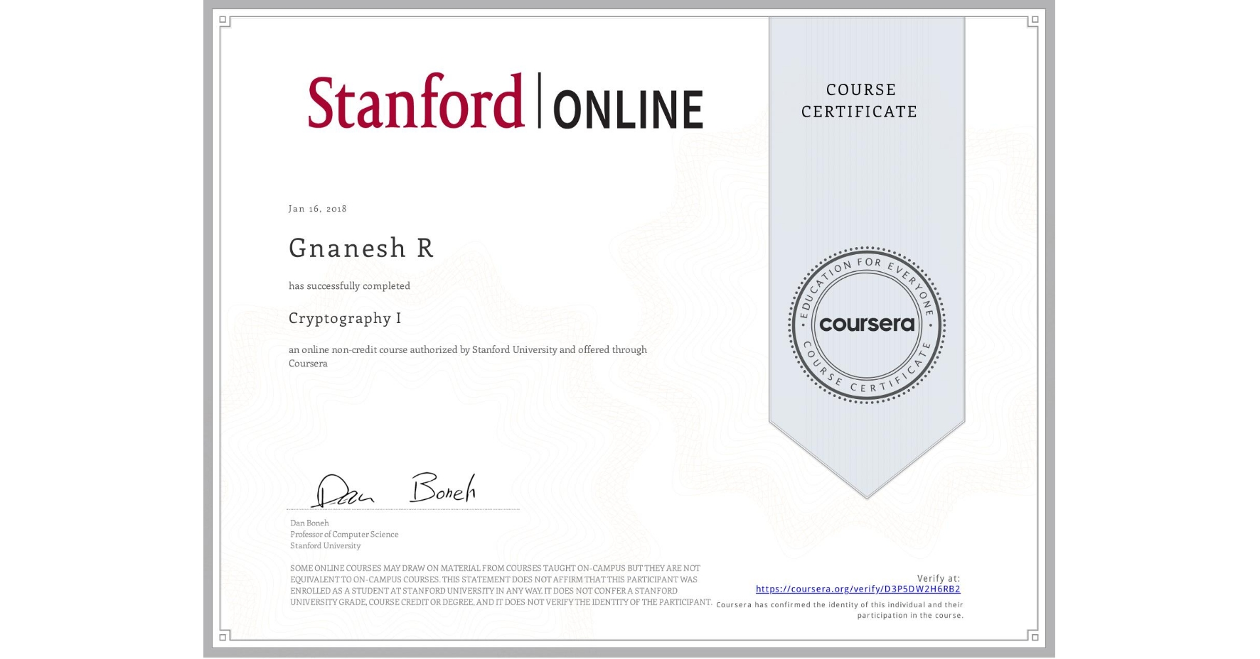 View certificate for Gnanesh R, Cryptography I, an online non-credit course authorized by Stanford University and offered through Coursera
