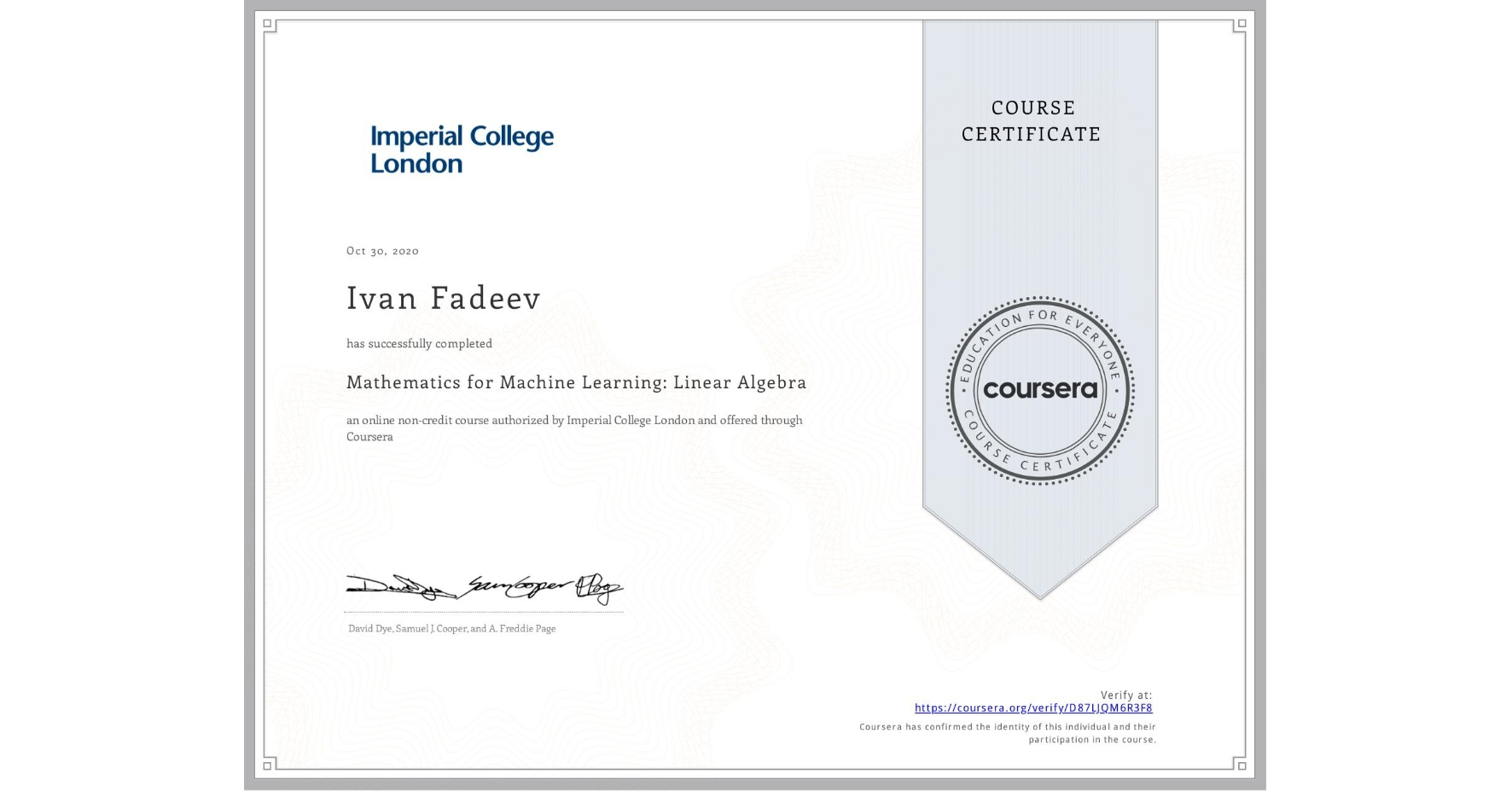 View certificate for Ivan Fadeev, Mathematics for Machine Learning: Linear Algebra, an online non-credit course authorized by Imperial College London and offered through Coursera