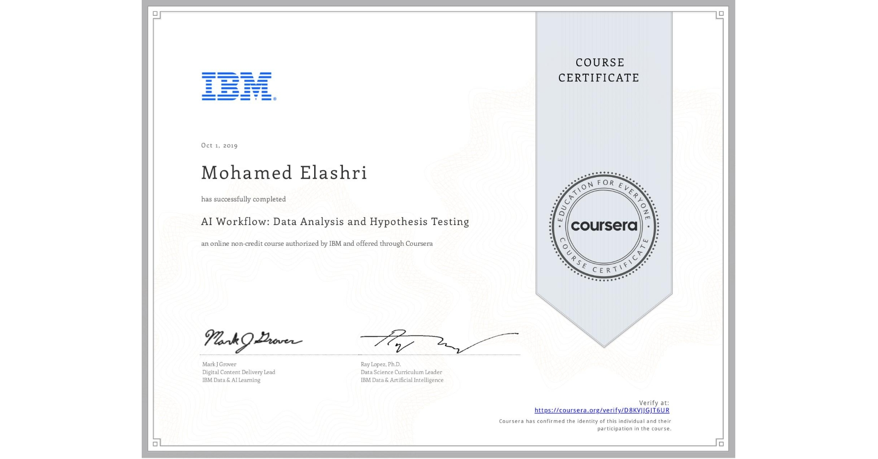 View certificate for Mohamed Elashri, AI Workflow: Data Analysis and Hypothesis Testing, an online non-credit course authorized by IBM and offered through Coursera