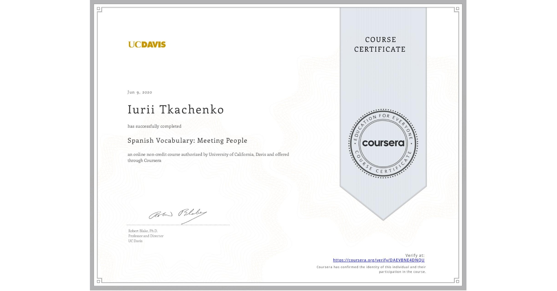 View certificate for Iurii Tkachenko, Spanish Vocabulary: Meeting People, an online non-credit course authorized by University of California, Davis and offered through Coursera