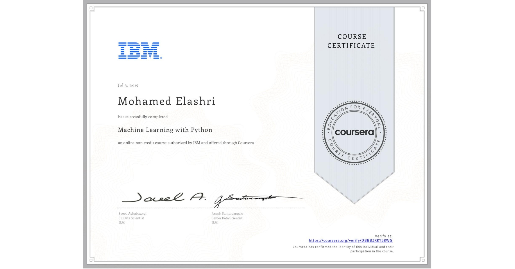 View certificate for Mohamed Elashri, Machine Learning with Python, an online non-credit course authorized by IBM and offered through Coursera